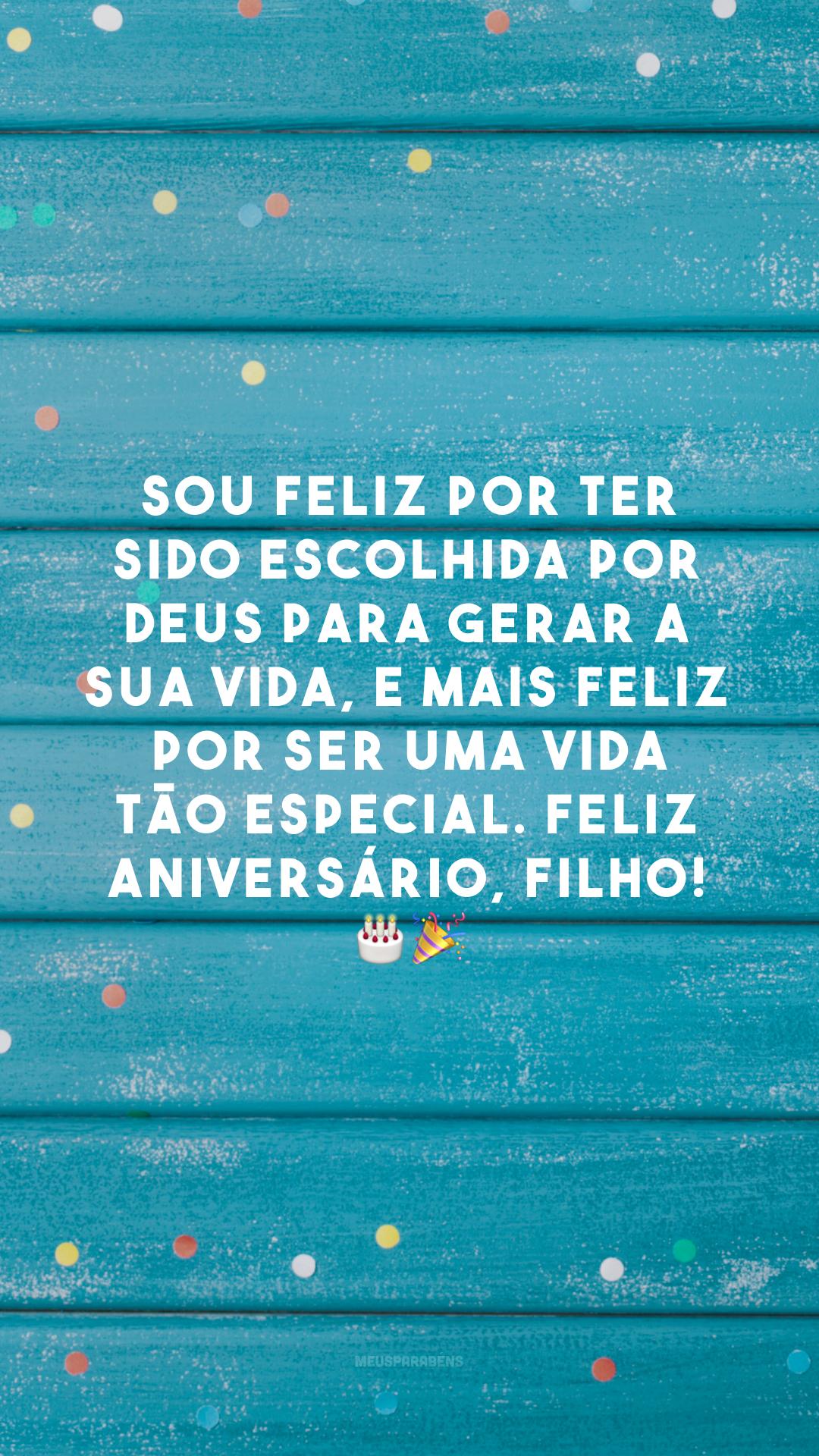 Sou feliz por ter sido escolhida por Deus para gerar a sua vida, e mais feliz por ser uma vida tão especial. Feliz aniversário, filho! 🎂🎉