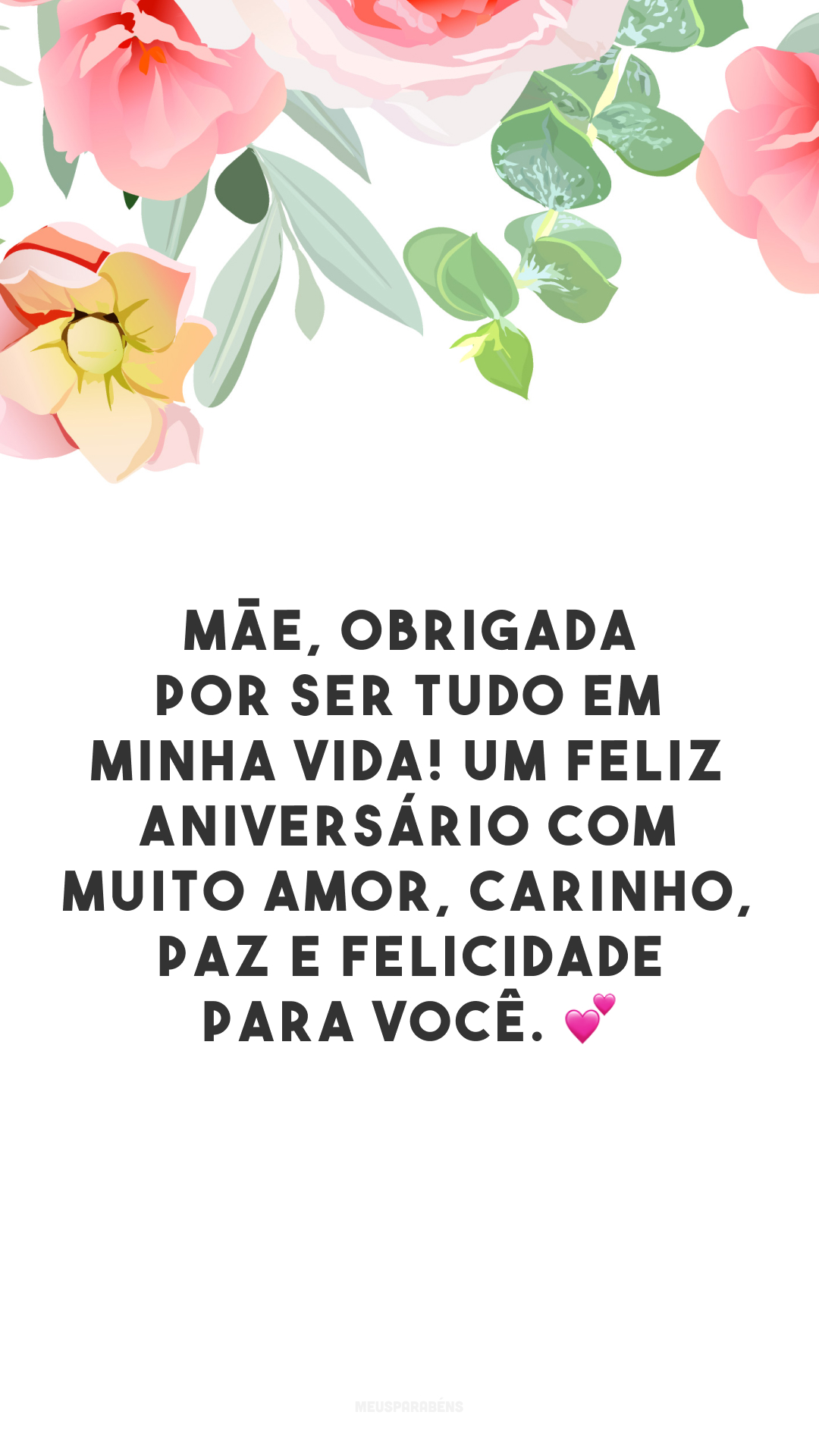 Mãe, obrigada por ser tudo em minha vida! Um feliz aniversário com muito amor, carinho, paz e felicidade para você. 💕