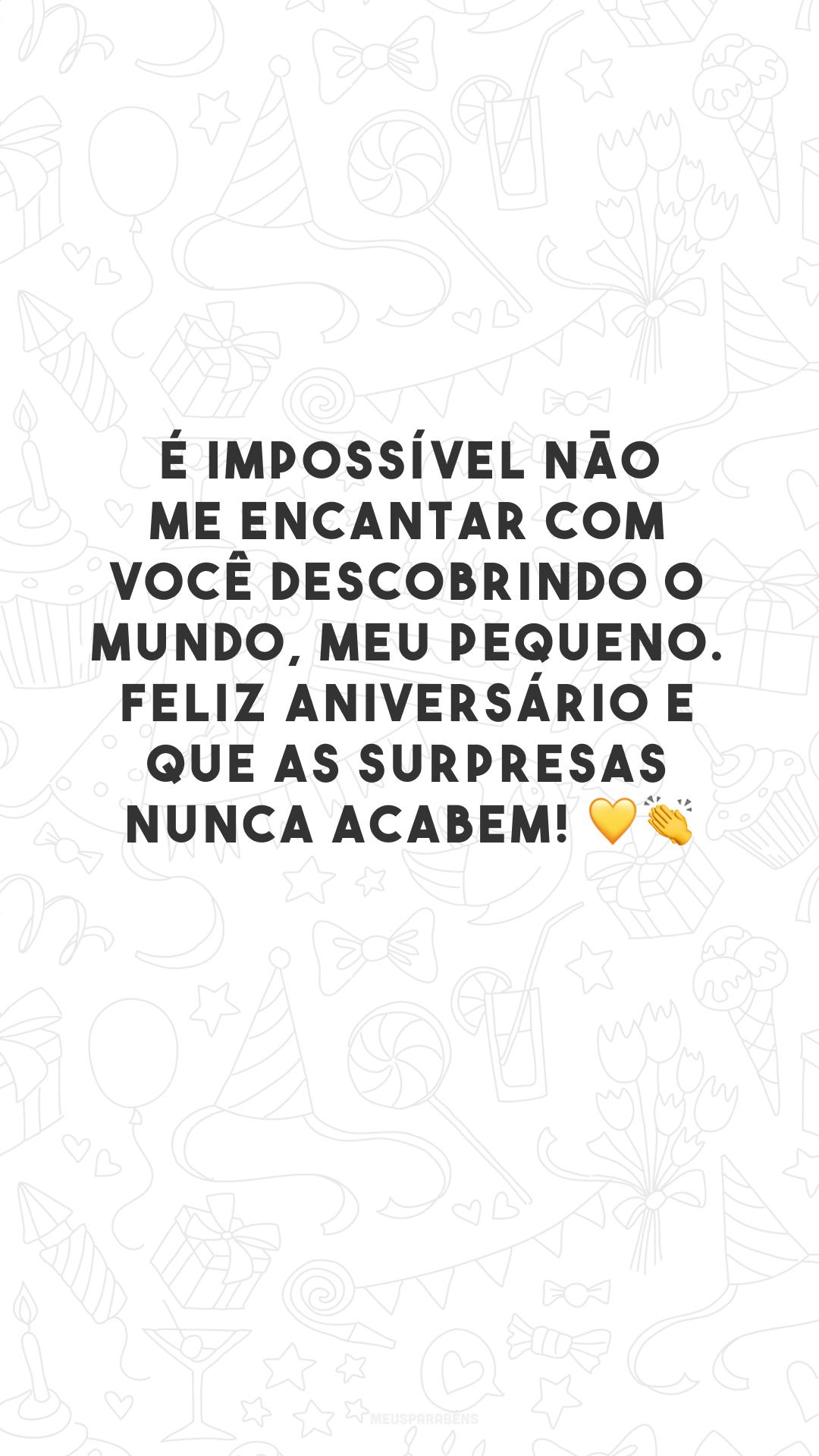 É impossível não me encantar com você descobrindo o mundo, meu pequeno. Feliz aniversário e que as surpresas nunca acabem! 💛👏