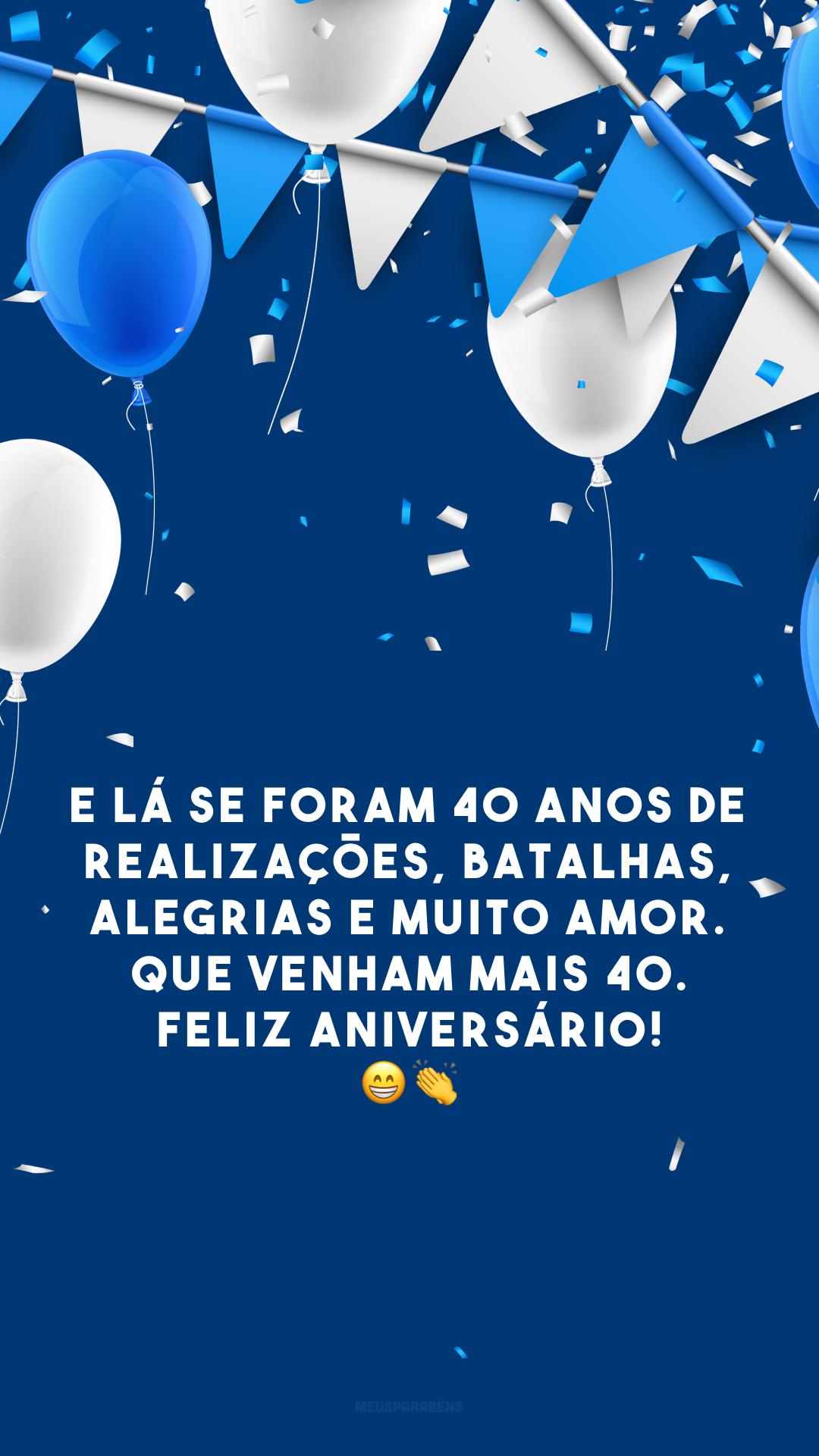 E lá se foram 40 anos de realizações, batalhas, alegrias e muito amor. Que venham mais 40. Feliz aniversário! 😁👏