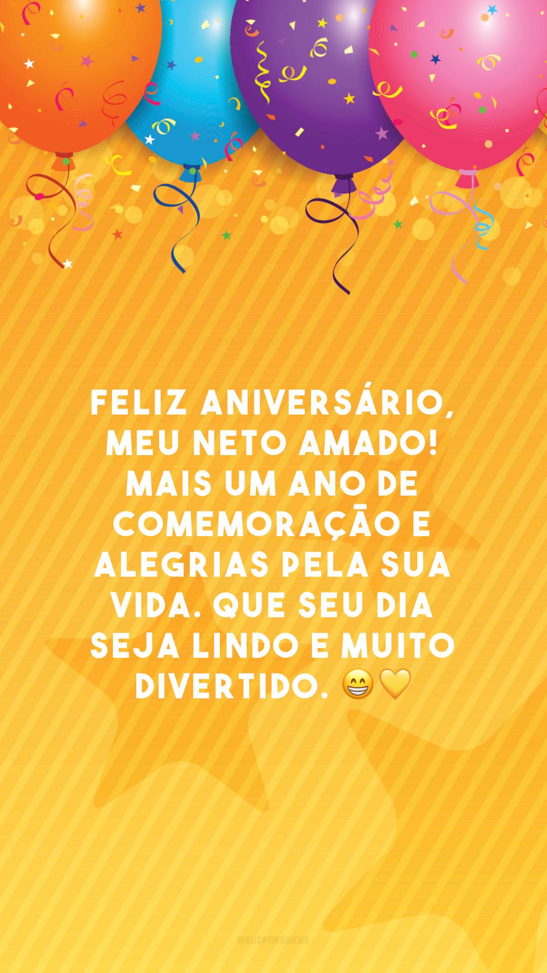 Feliz aniversário, meu neto amado! Mais um ano de comemoração e alegrias pela sua vida. Que seu dia seja lindo e muito divertido. 😁💛