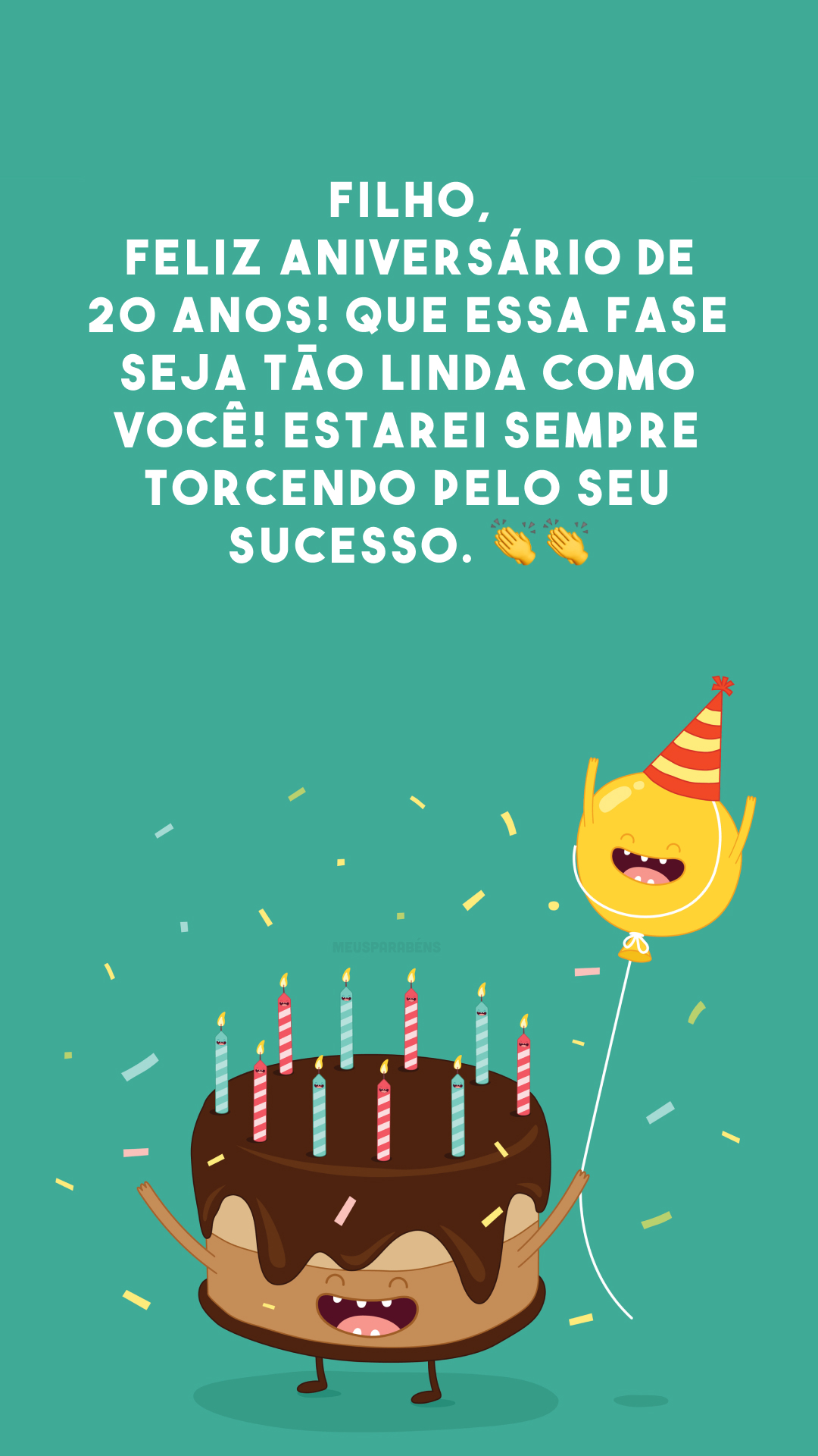Filho, feliz aniversário de 20 anos! Que essa fase seja tão linda como você! Estarei sempre torcendo pelo seu sucesso. 👏👏