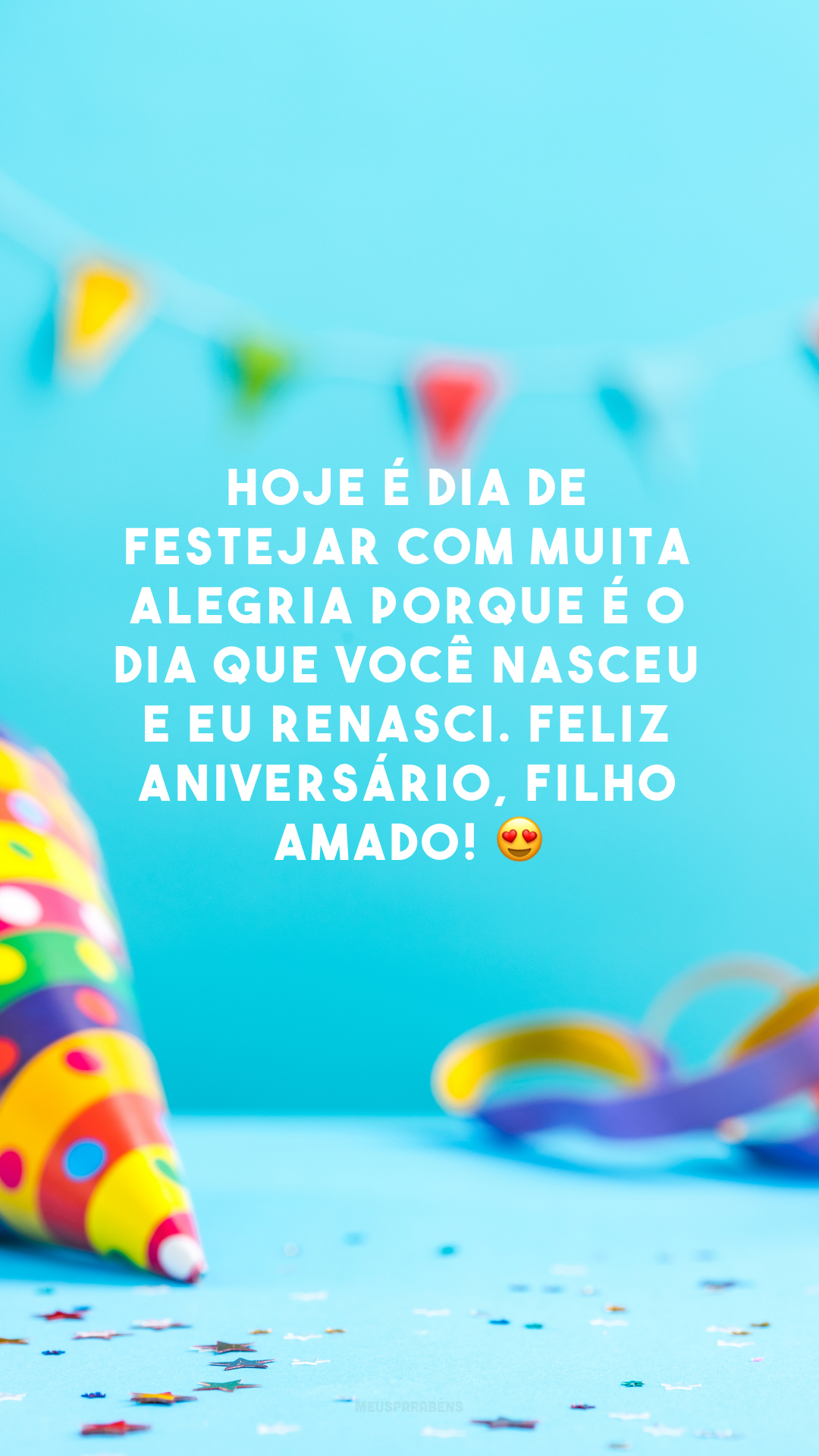 Hoje é dia de festejar com muita alegria porque é o dia que você nasceu e eu renasci. Feliz aniversário, filho amado! 😍