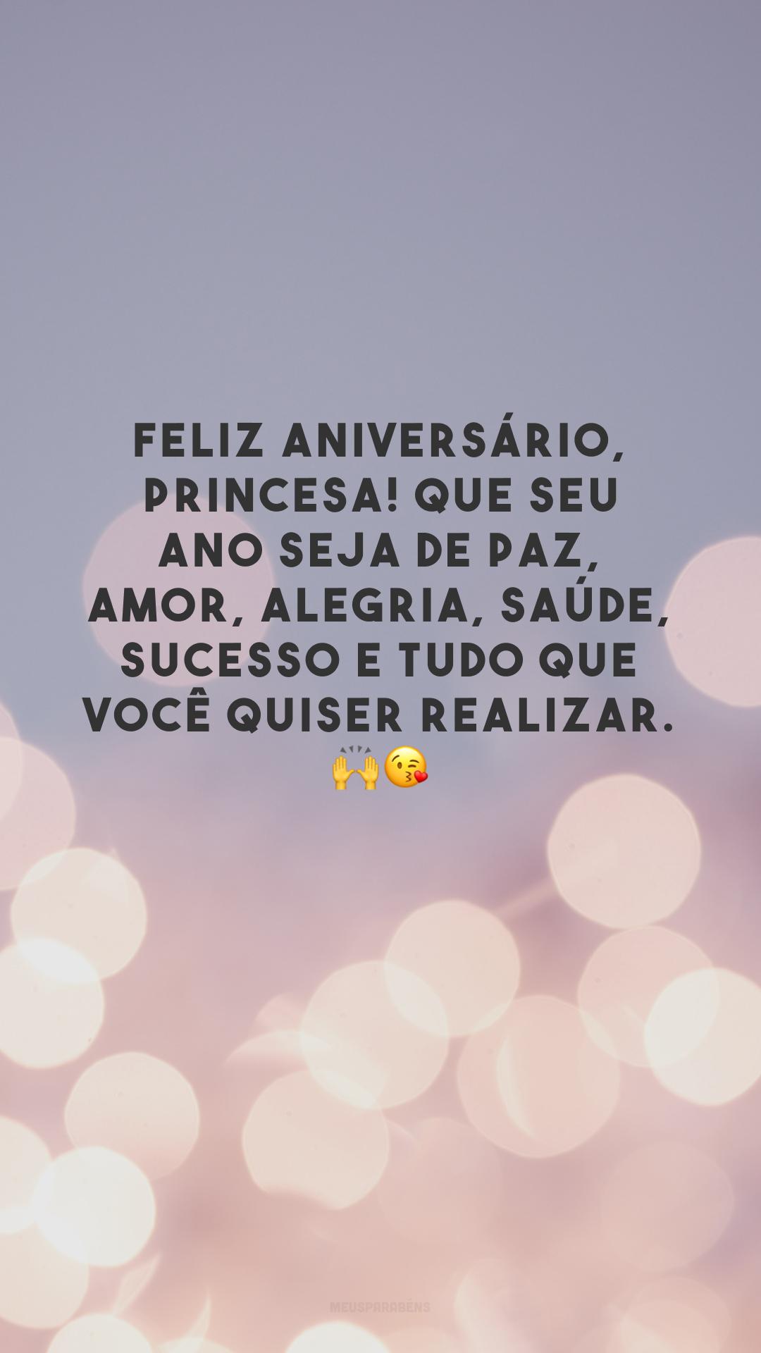 Feliz aniversário, princesa! Que seu ano seja de paz, amor, alegria, saúde, sucesso e tudo que você quiser realizar. 🙌😘