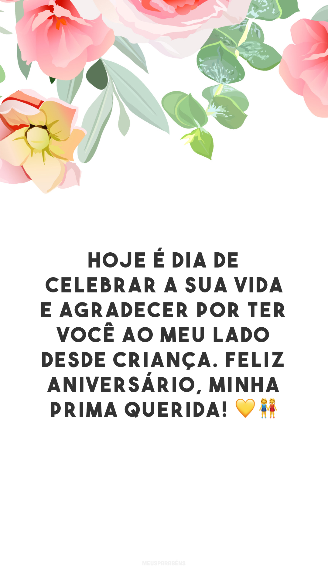 Hoje é dia de celebrar a sua vida e agradecer por ter você ao meu lado desde criança. Feliz aniversário, minha prima querida! 💛👭
