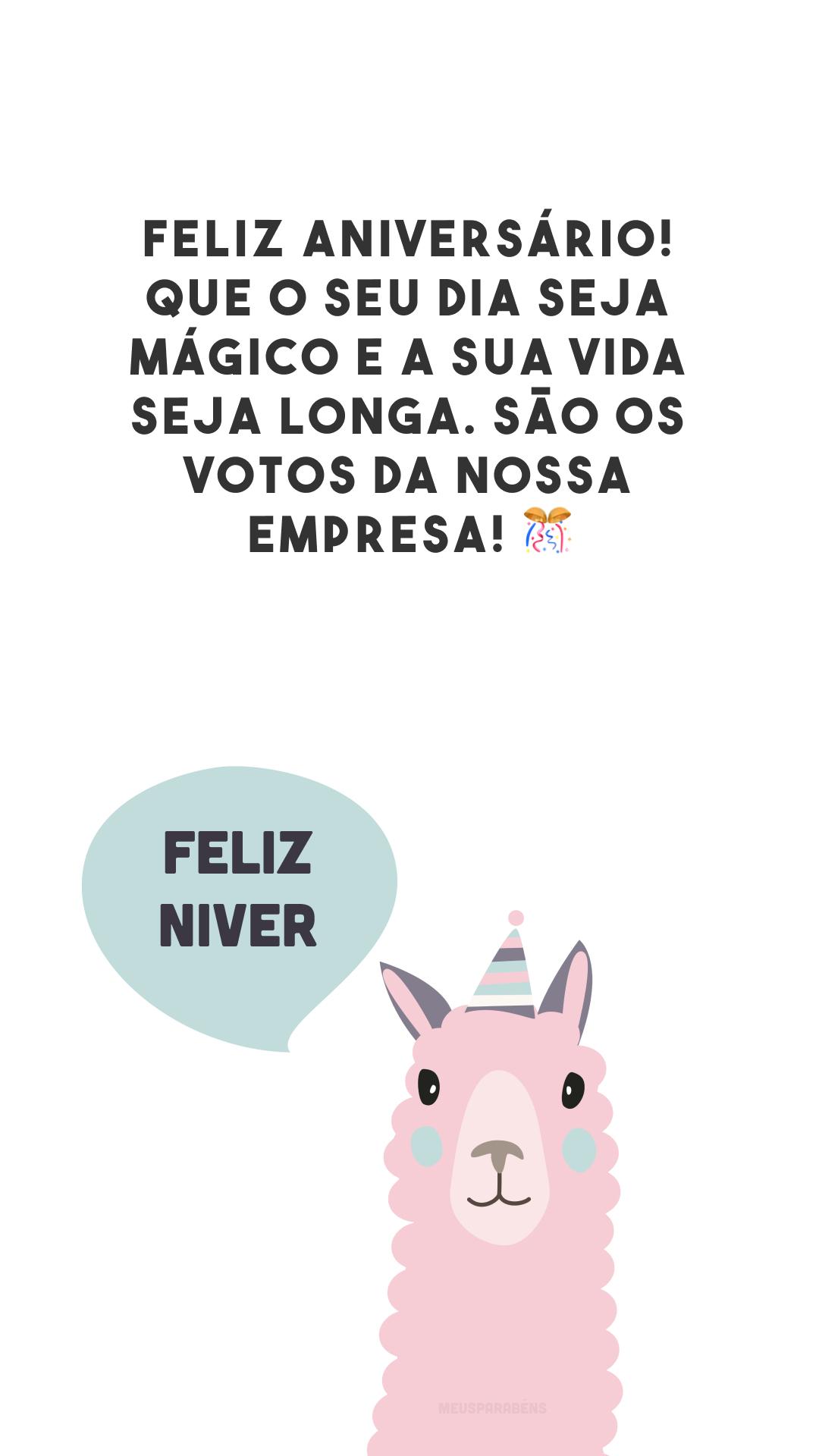 Feliz aniversário! Que o seu dia seja mágico e a sua vida seja longa. São os votos da nossa empresa! 🎊