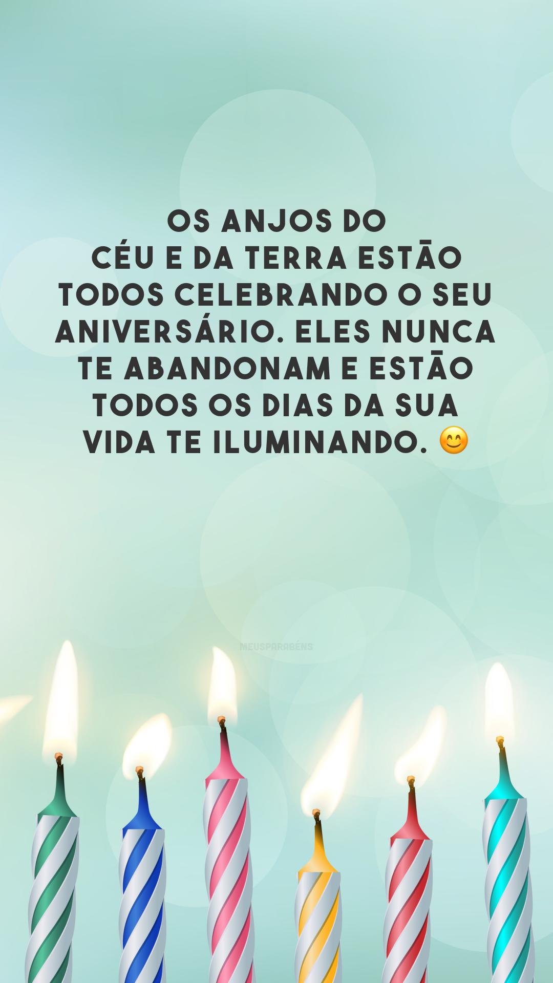 Os anjos do céu e da terra estão todos celebrando o seu aniversário. Eles nunca te abandonam e estão todos os dias da sua vida te iluminando. 😊