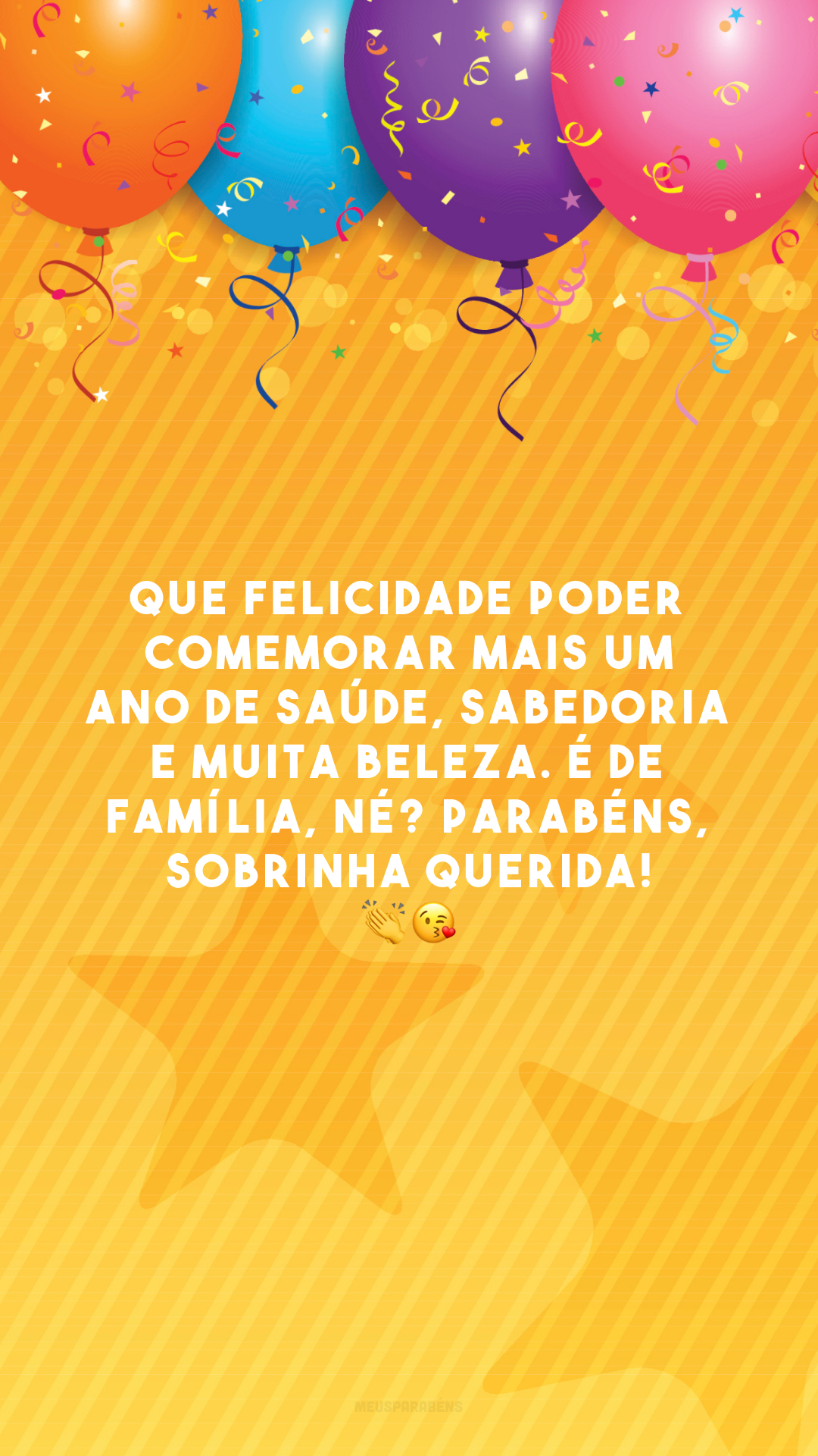 Que felicidade poder comemorar mais um ano de saúde, sabedoria e muita beleza. É de família, né? Parabéns, sobrinha querida! 👏😘