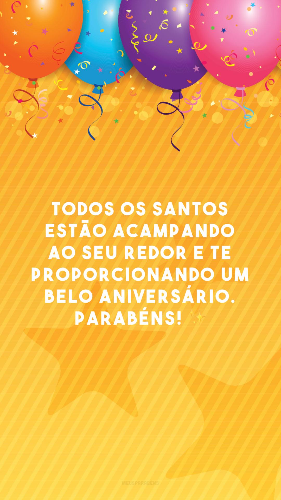 Todos os Santos estão acampando ao seu redor e te proporcionando um belo aniversário. Parabéns! ✨