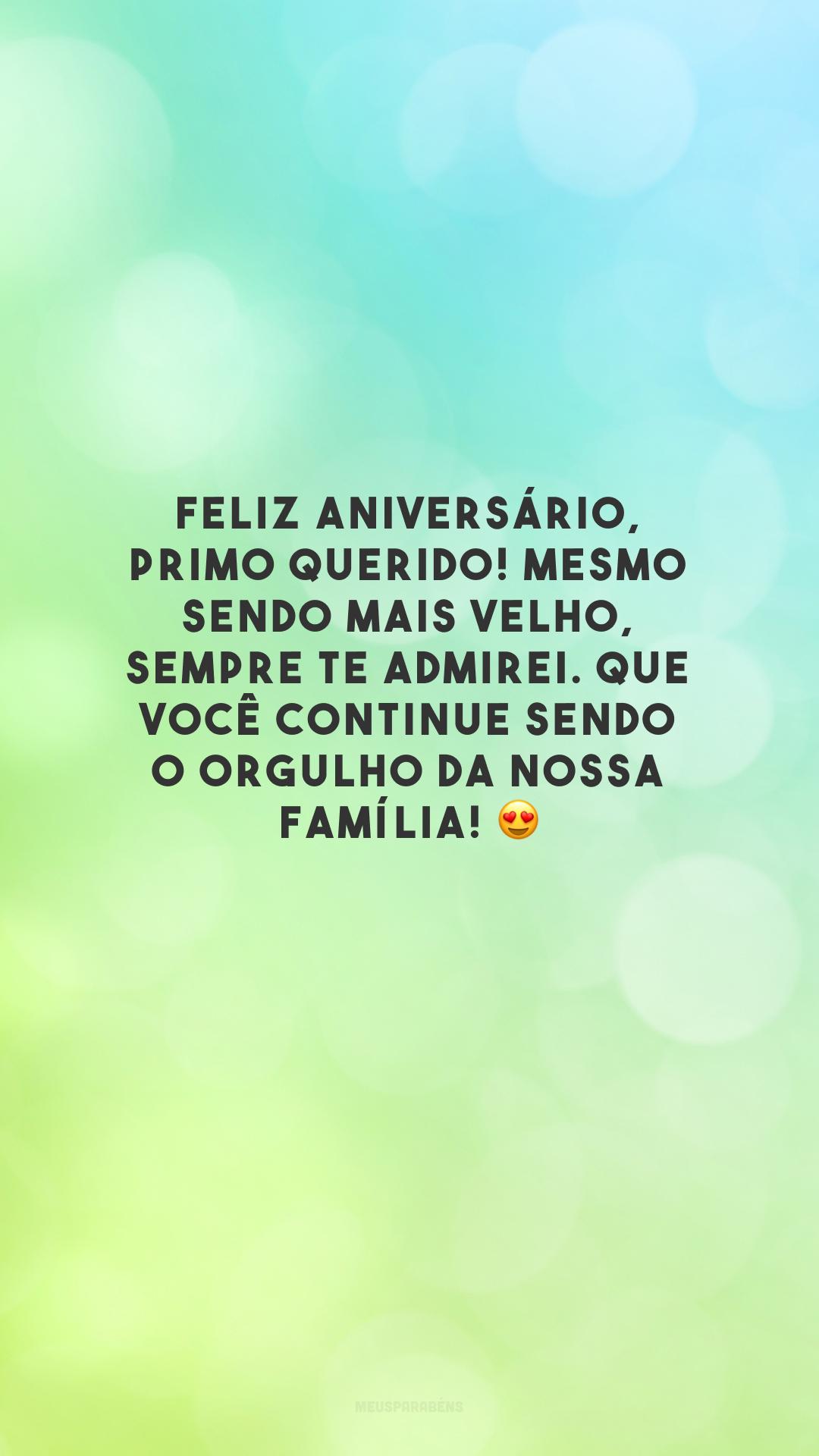 Feliz aniversário, primo querido! Mesmo sendo mais velho, sempre te admirei. Que você continue sendo o orgulho da nossa família! 😍
