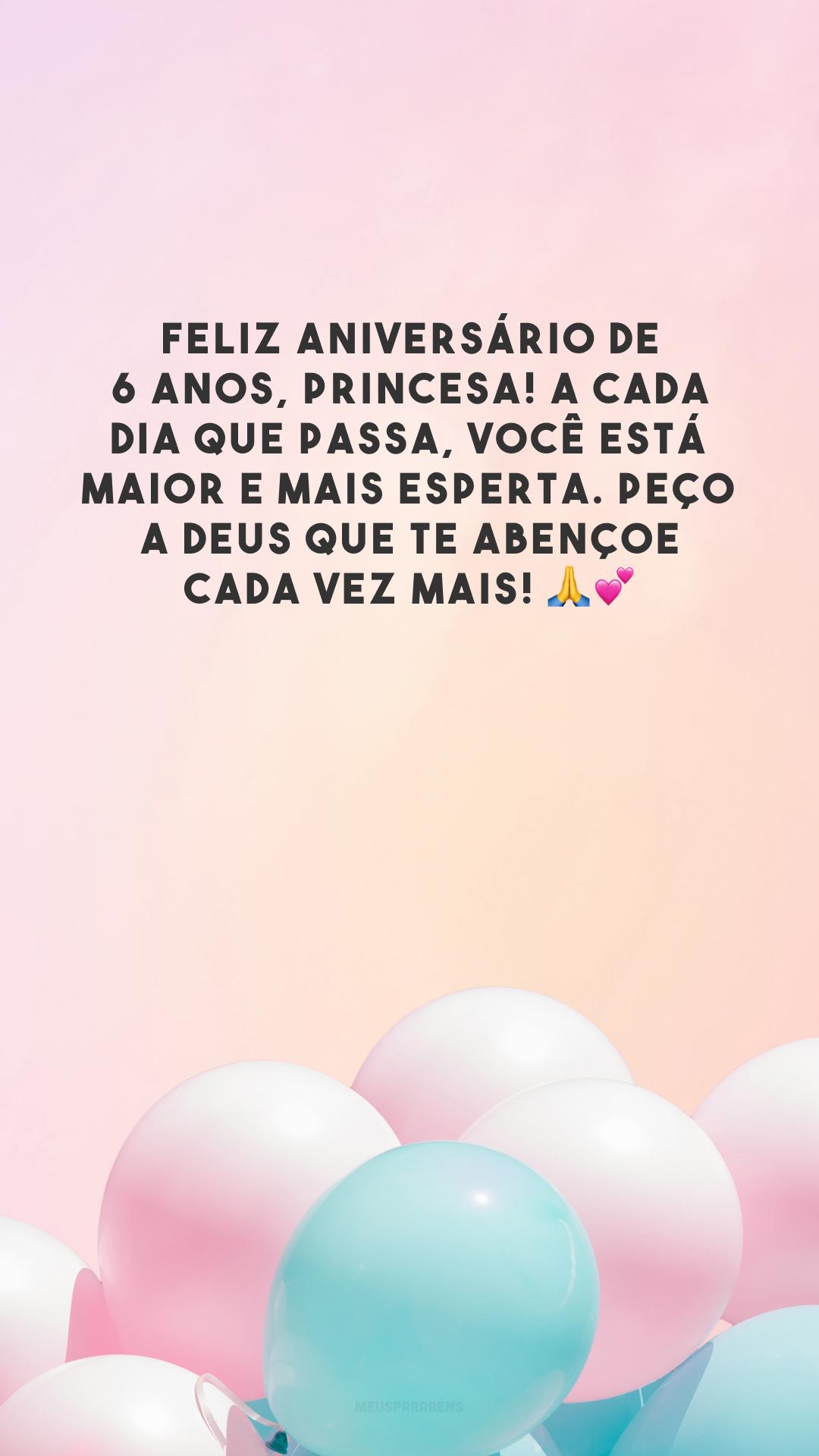 Feliz aniversário de 6 anos, princesa! A cada dia que passa, você está maior e mais esperta. Peço a Deus que te abençoe cada vez mais! 🙏💕