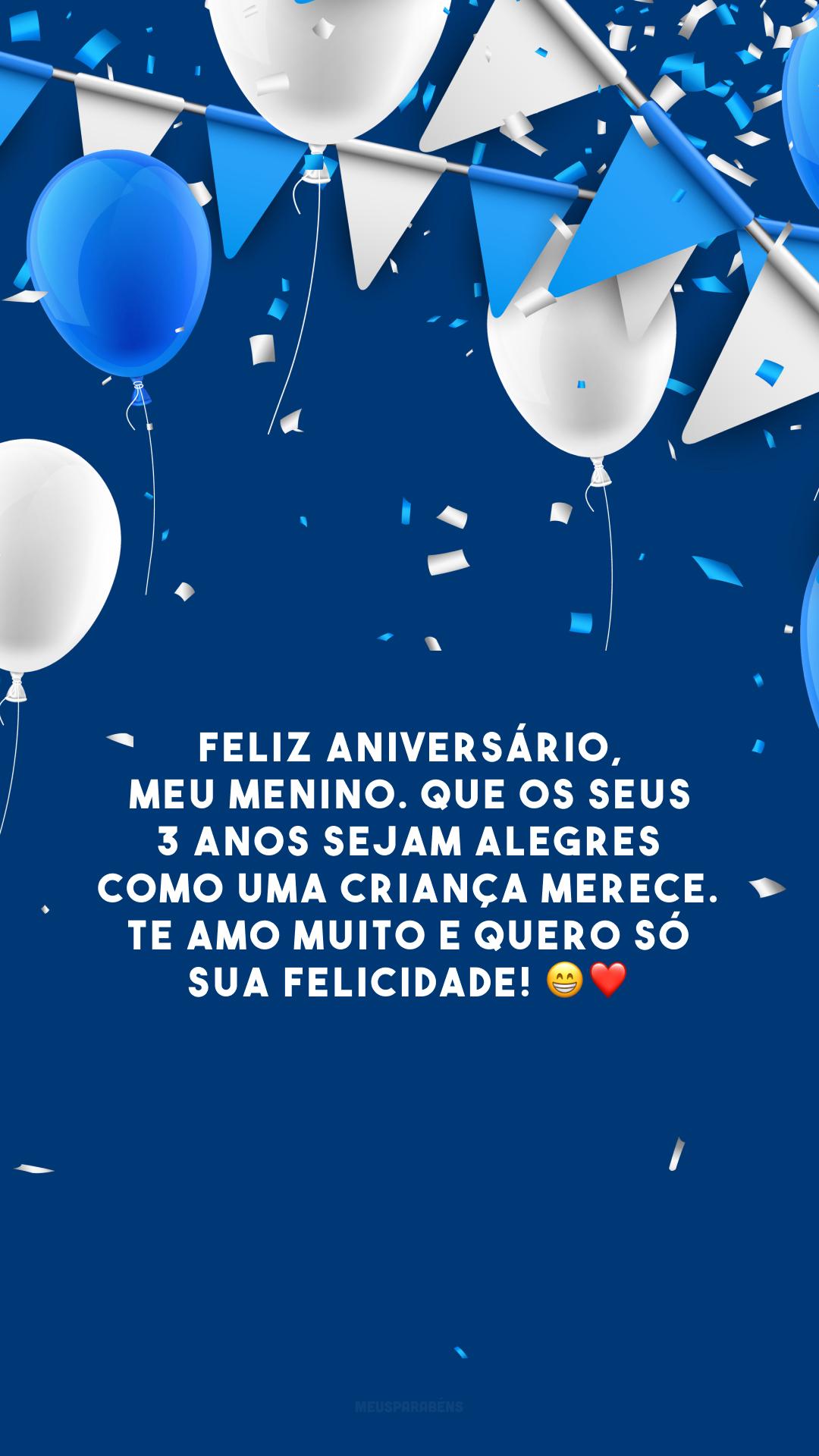 Feliz aniversário, meu menino. Que os seus 3 anos sejam alegres como uma criança merece. Te amo muito e quero só sua felicidade! 😁❤️