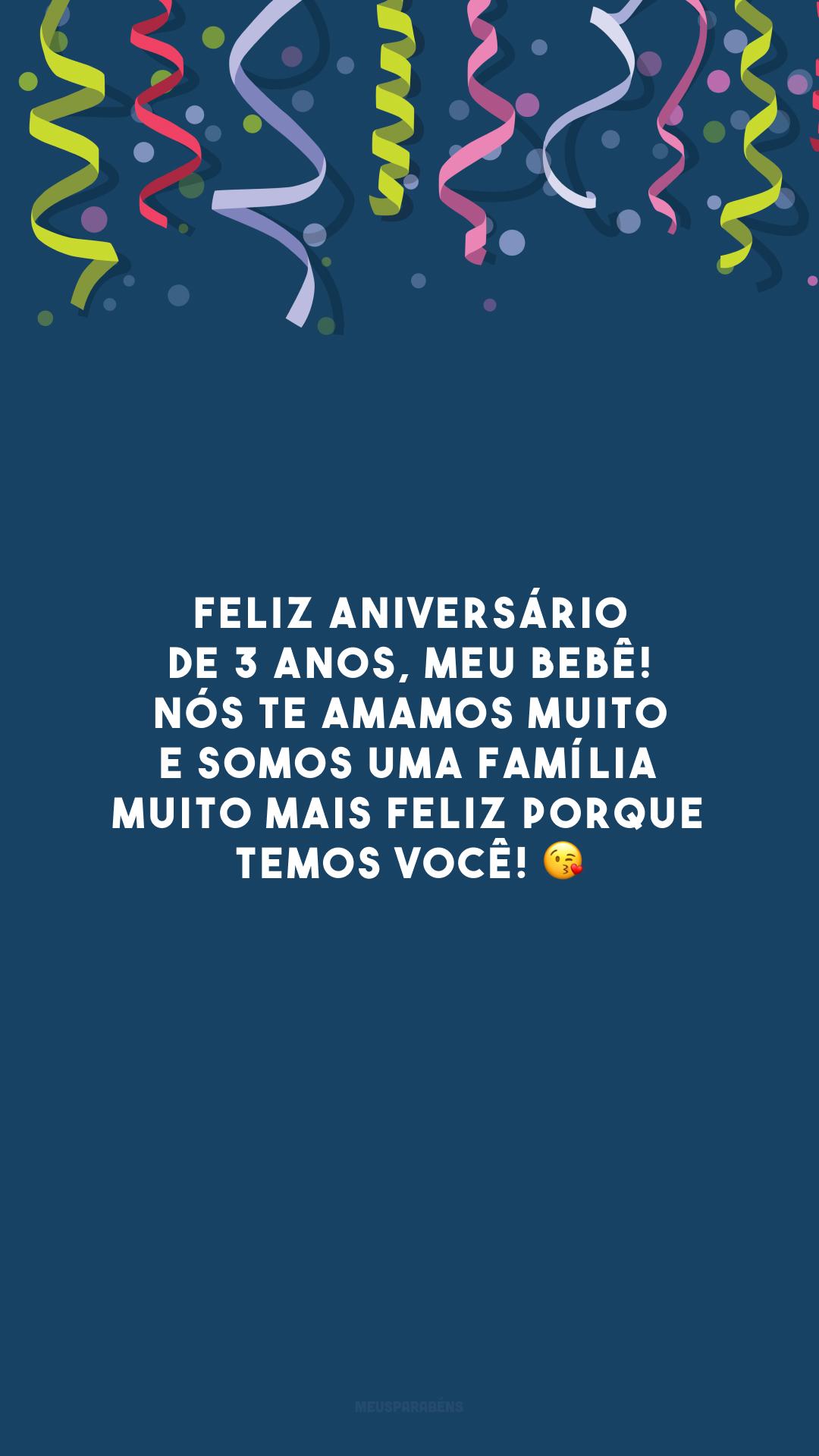 Feliz aniversário de 3 anos, meu bebê! Nós te amamos muito e somos uma família muito mais feliz porque temos você! 😘