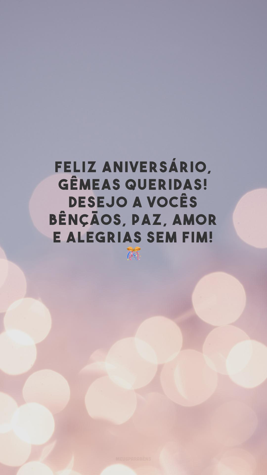 Feliz aniversário, gêmeas queridas! Desejo a vocês bênçãos, paz, amor e alegrias sem fim! 🎊