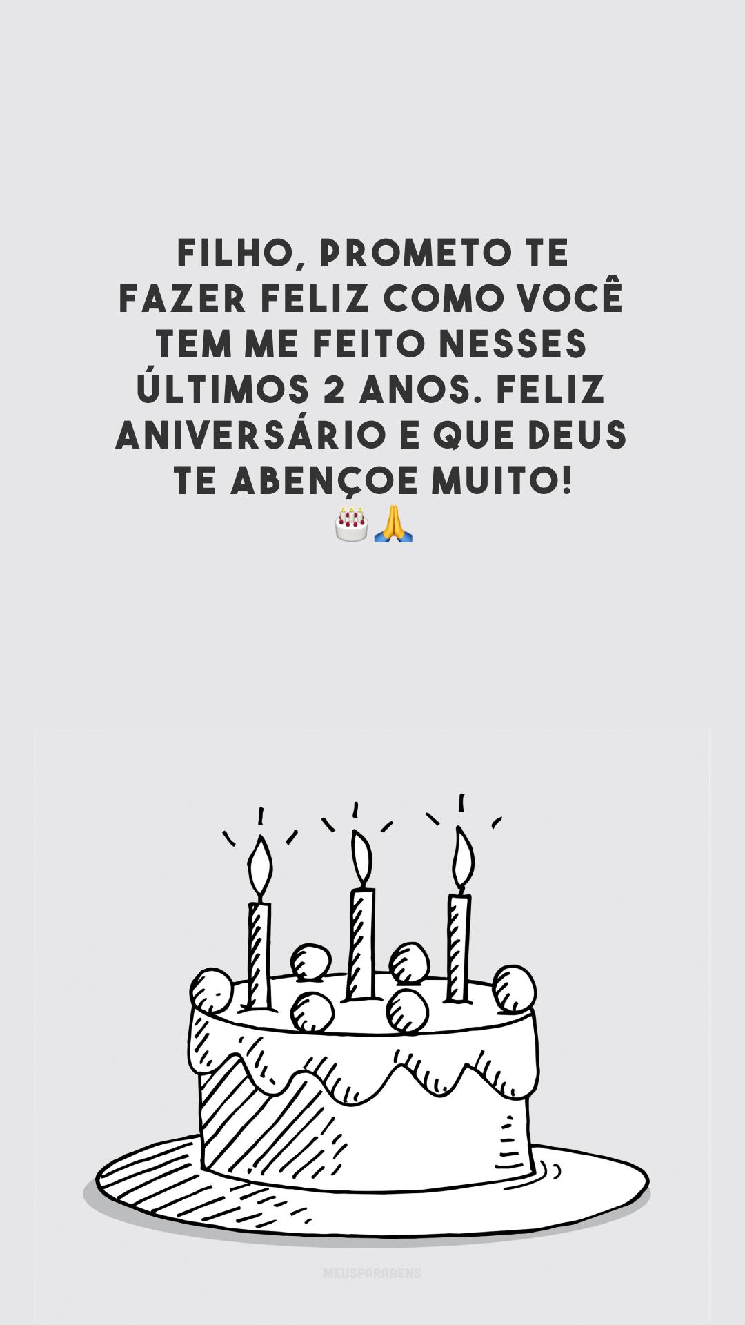 Filho, prometo te fazer feliz como você tem me feito nesses últimos 2 anos. Feliz aniversário e que Deus te abençoe muito! 🎂🙏