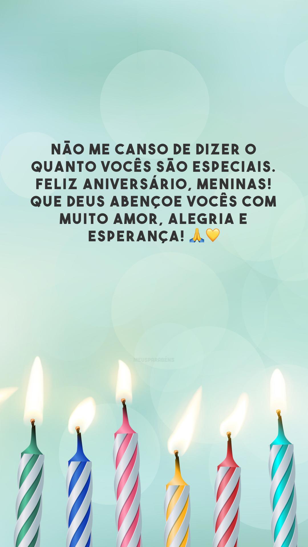 Não me canso de dizer o quanto vocês são especiais. Feliz aniversário, meninas! Que Deus abençoe vocês com muito amor, alegria e esperança! 🙏💛