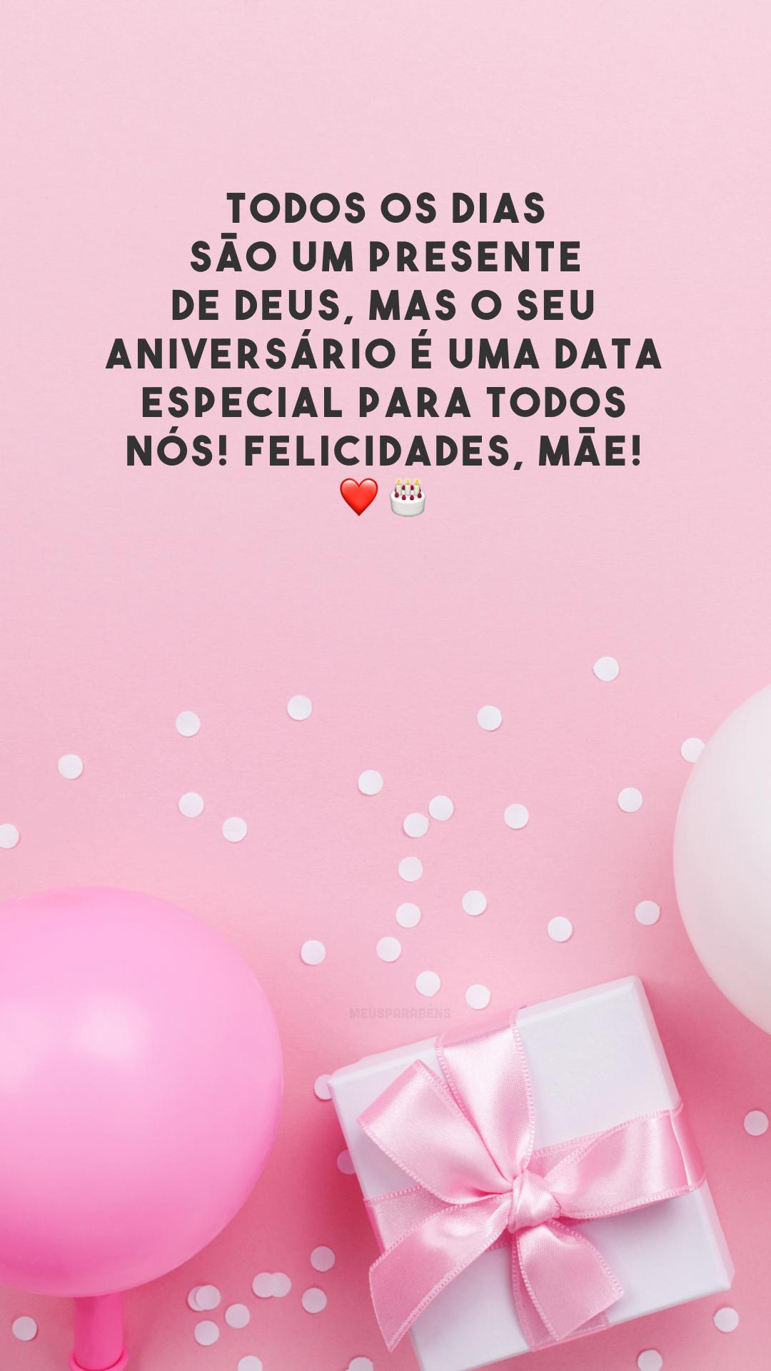 Todos os dias são um presente de Deus, mas o seu aniversário é uma data especial para todos nós! Felicidades, mãe! ❤️🎂