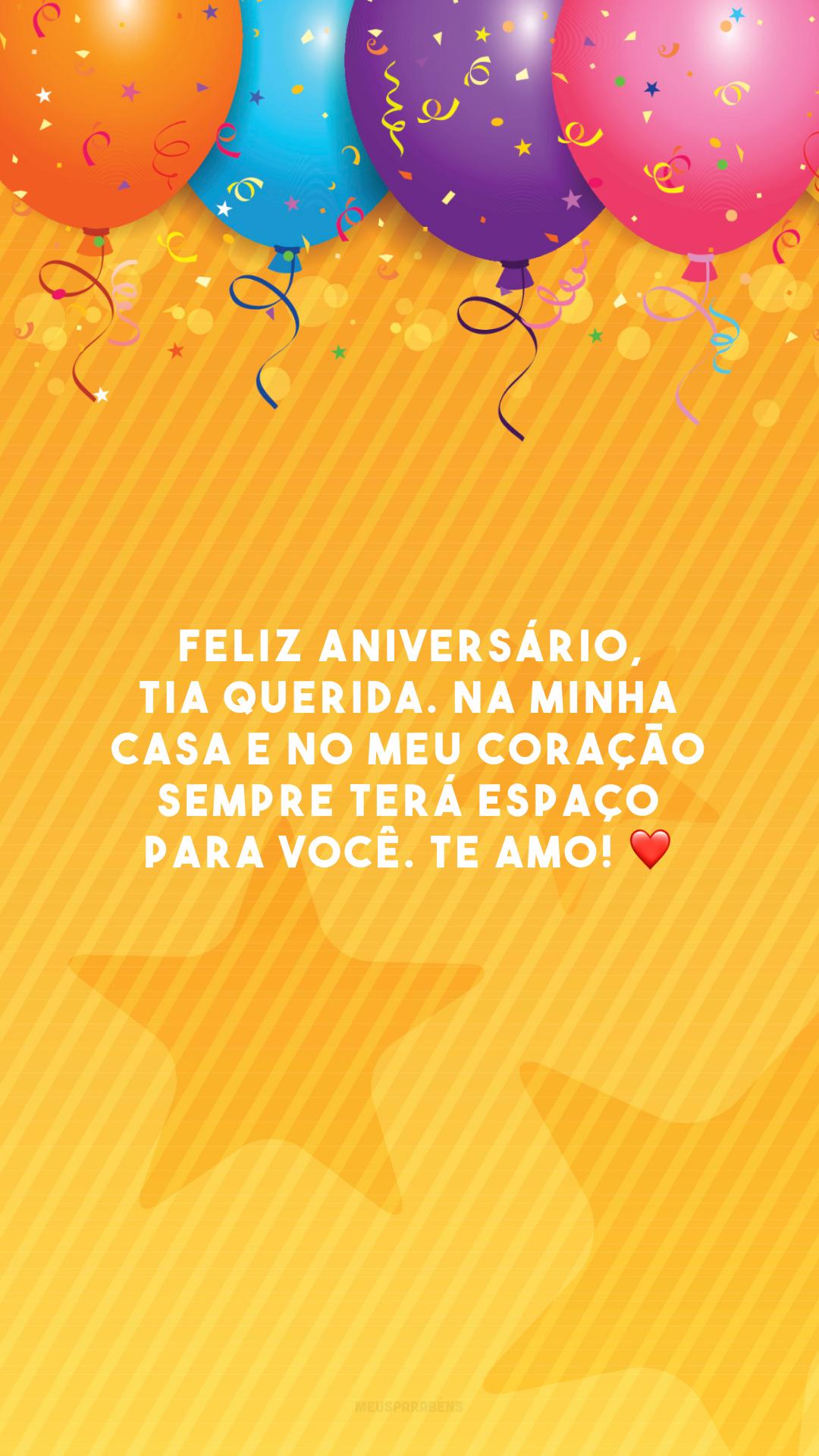 Feliz aniversário, tia querida. Na minha casa e no meu coração sempre terá espaço para você. Te amo! ❤️