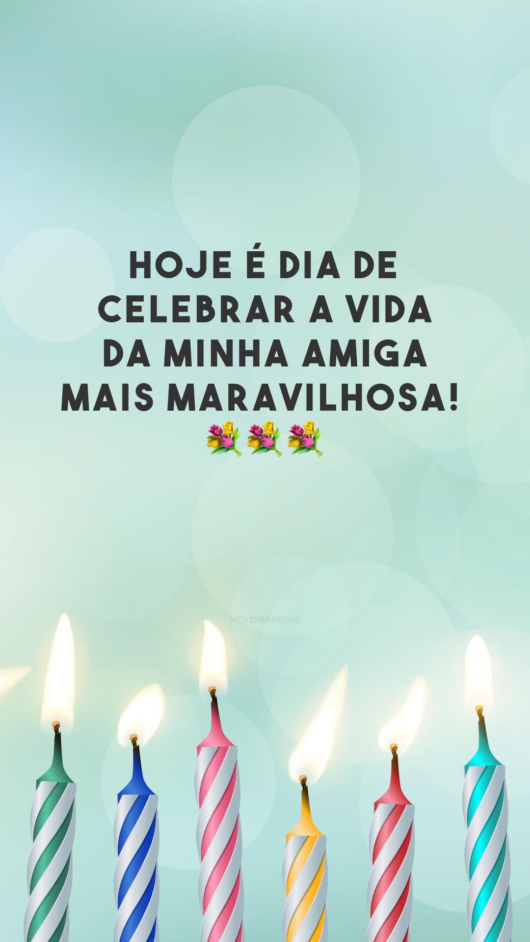 Hoje é dia de celebrar a vida da minha amiga mais maravilhosa! Que possamos celebrar essa data por muitos e muitos anos. Feliz aniversário! 💐💐💐