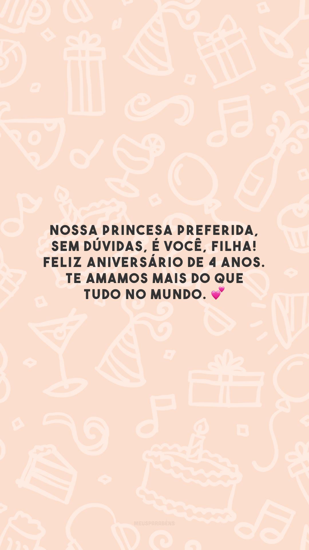 Nossa princesa preferida, sem dúvidas, é você, filha! Feliz aniversário de 4 anos. Te amamos mais do que tudo no mundo. 💕