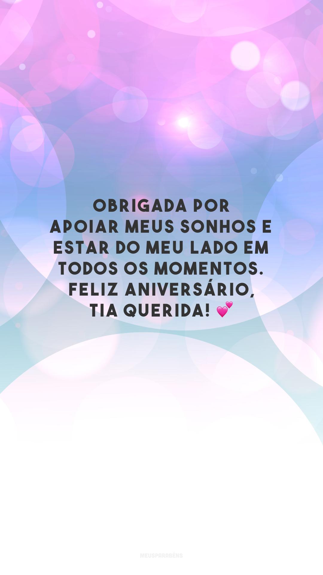 Obrigada por apoiar meus sonhos e estar do meu lado em todos os momentos. Feliz aniversário, tia querida! 💕