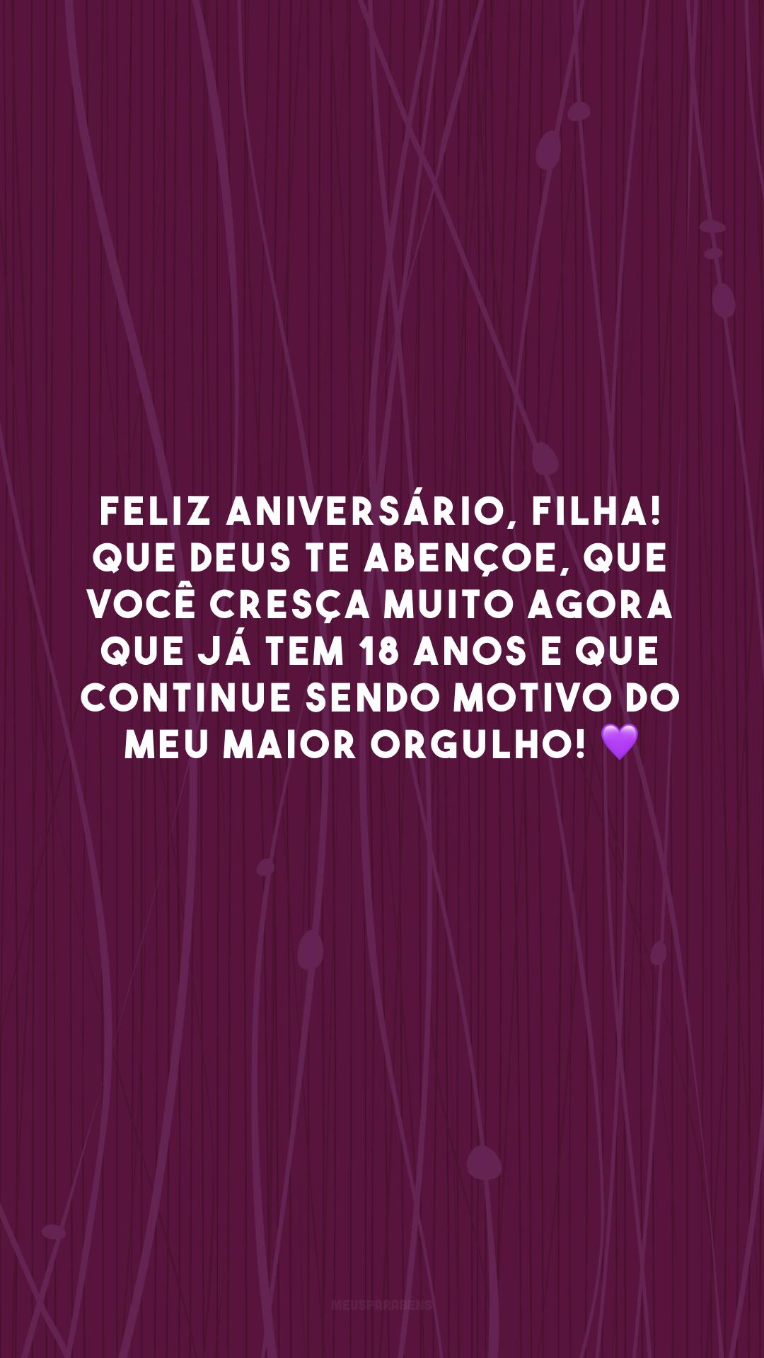 Feliz aniversário, filha! Que Deus te abençoe, que você cresça muito agora que já tem 18 anos e que continue sendo motivo do meu maior orgulho! 💜