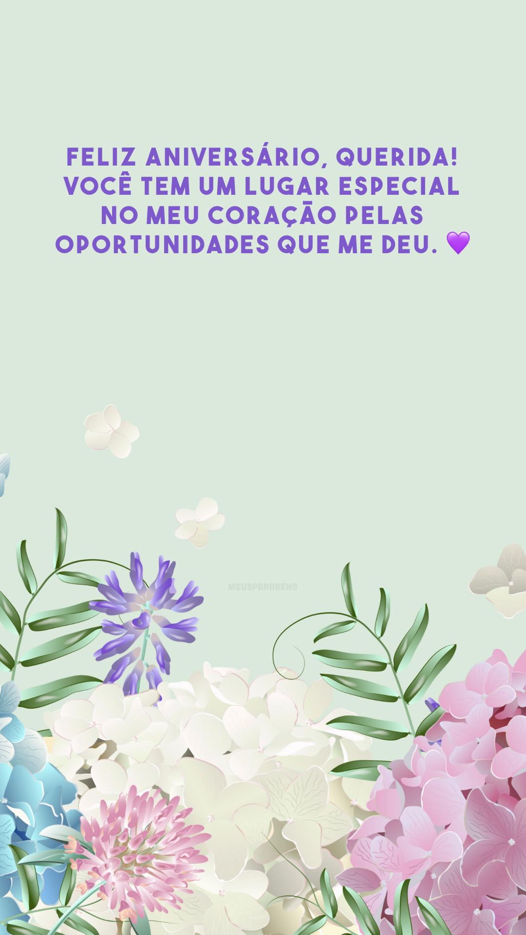 Feliz aniversário, querida! Você tem um lugar especial no meu coração pelas oportunidades que me deu. 💜