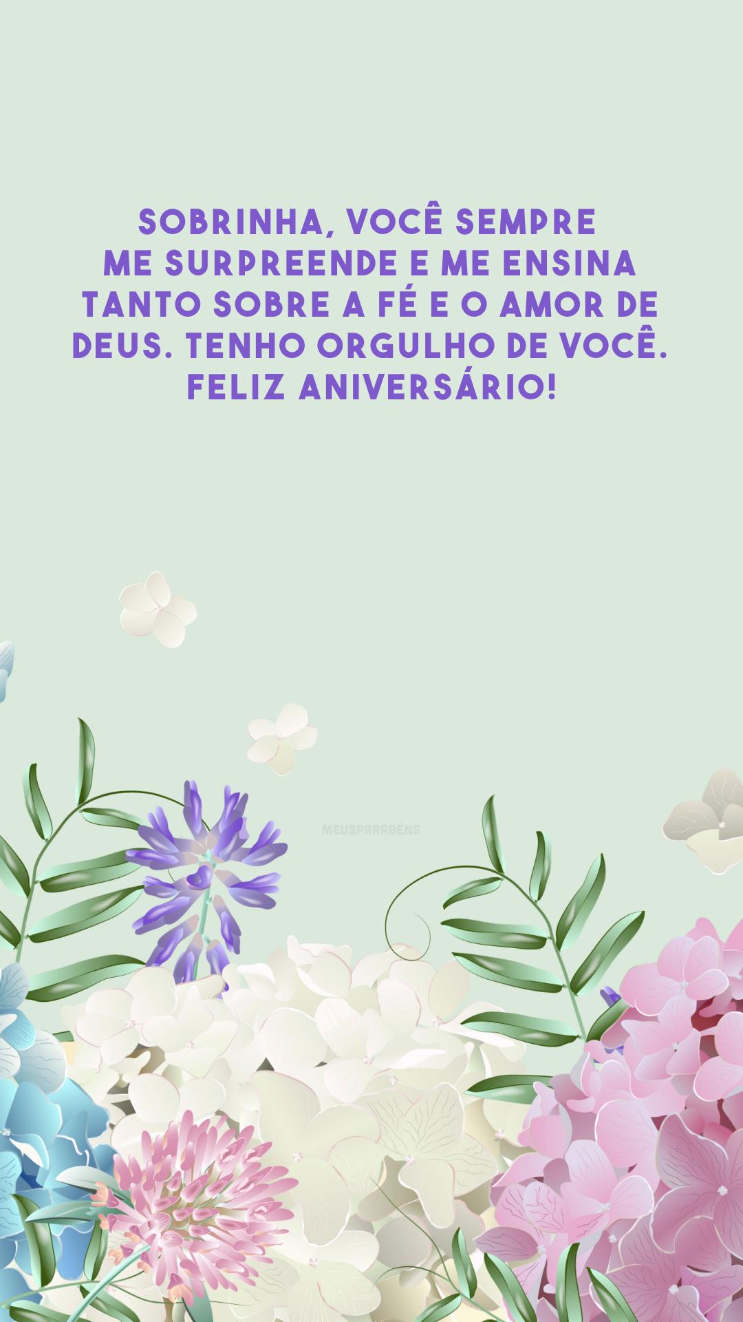 Sobrinha, você sempre me surpreende e me ensina tanto sobre a fé e o amor de Deus. Tenho orgulho de você. Feliz aniversário!