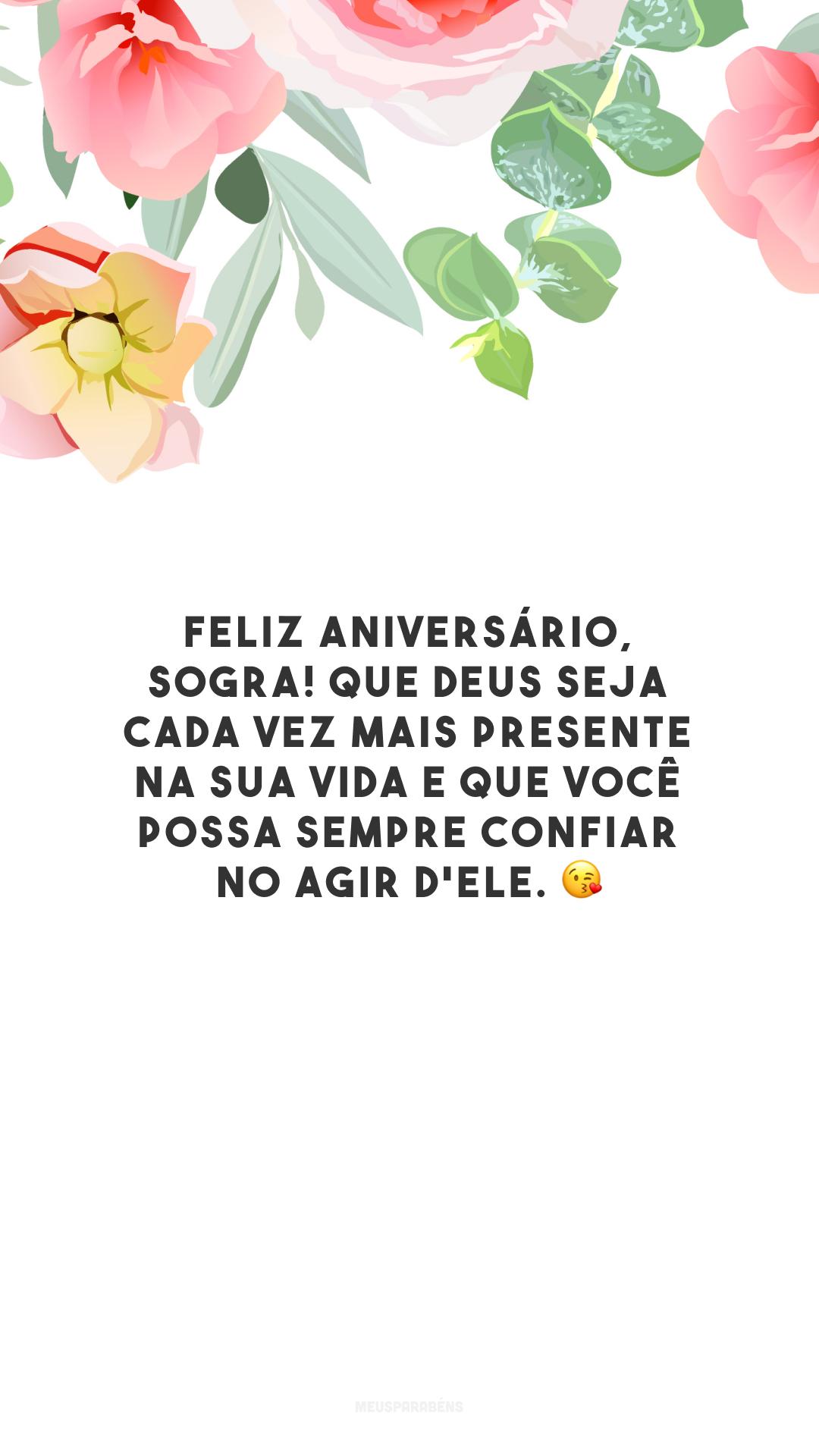 Feliz aniversário, sogra! Que Deus seja cada vez mais presente na sua vida e que você possa sempre confiar no agir d'Ele. 😘