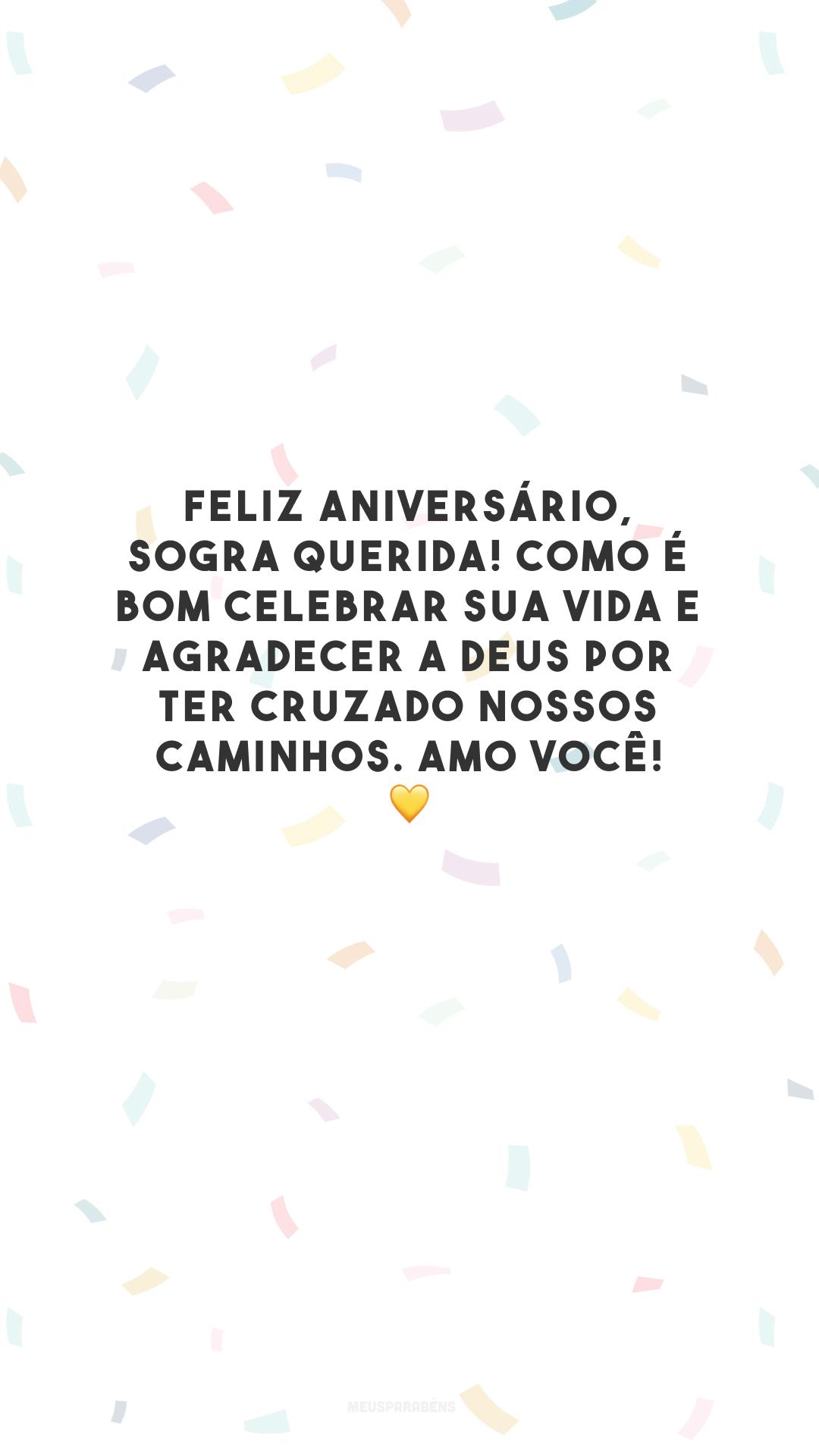 Feliz aniversário, sogra querida! Como é bom celebrar sua vida e agradecer a Deus por ter cruzado nossos caminhos. Amo você! 💛