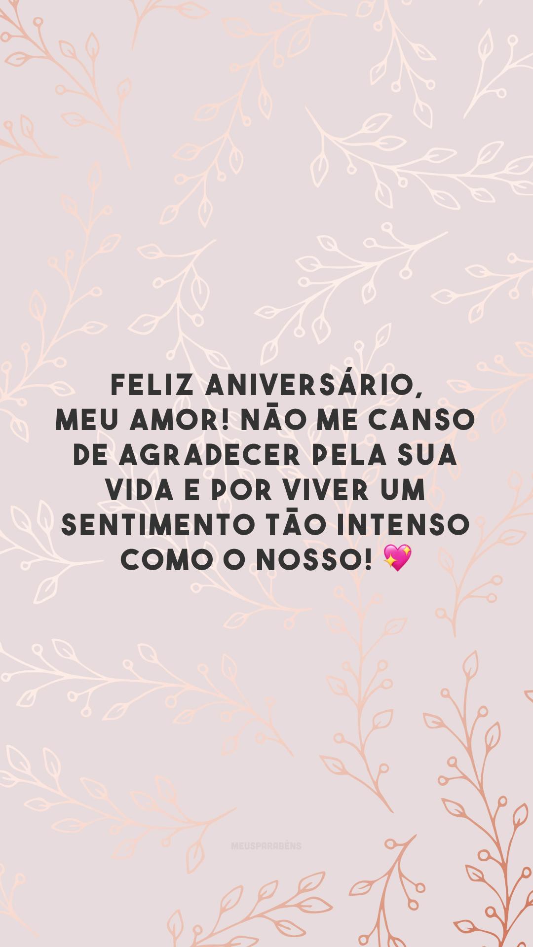 Feliz aniversário, meu amor! Não me canso de agradecer pela sua vida e por viver um sentimento tão intenso como o nosso! 💖