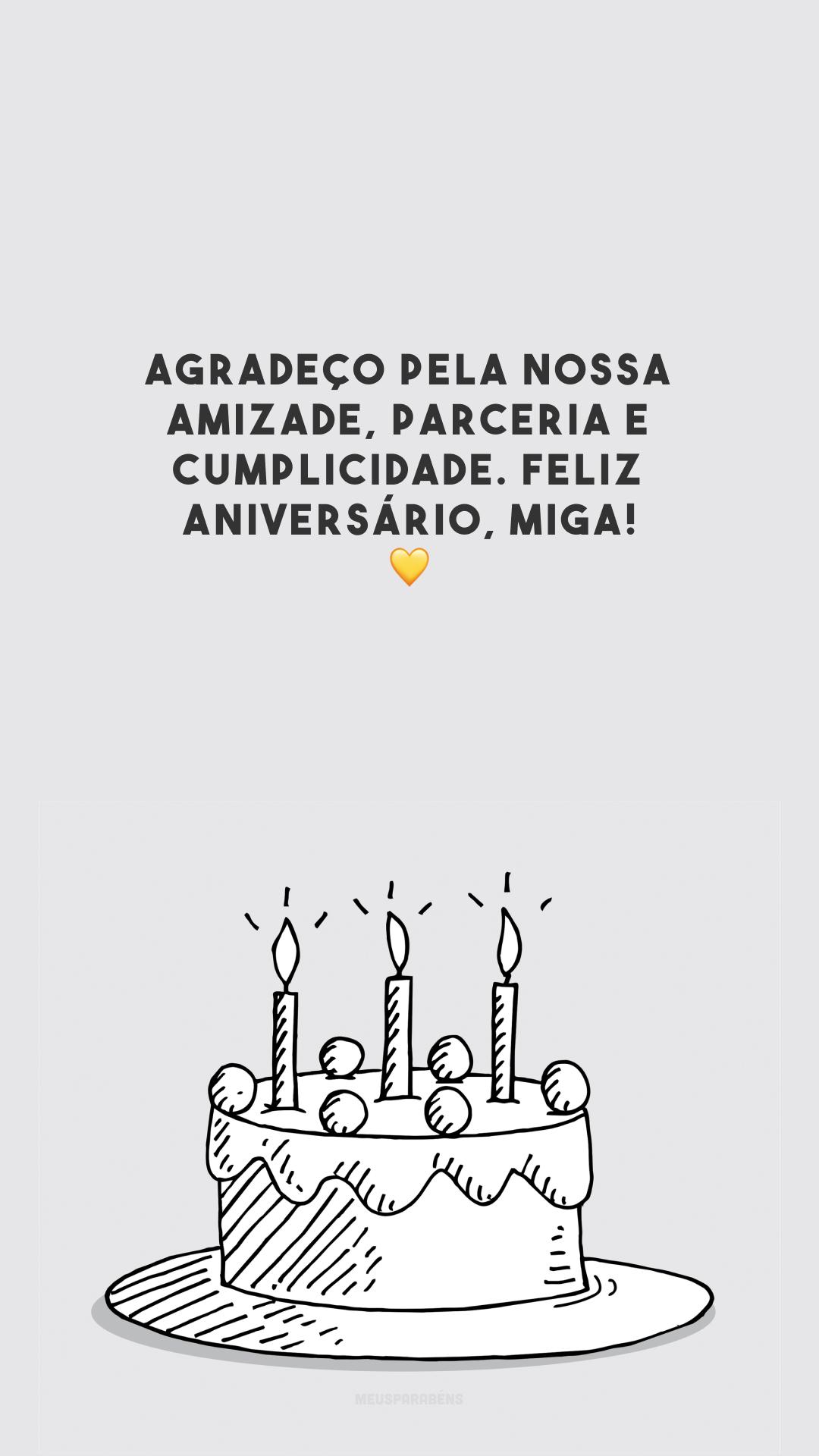 Agradeço pela nossa amizade, parceria e cumplicidade. Feliz aniversário, miga! 💛