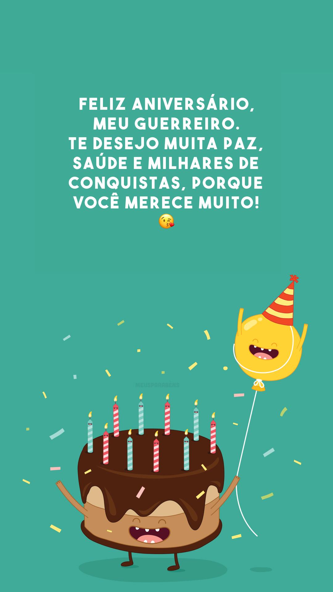 Feliz aniversário, meu guerreiro. Te desejo muita paz, saúde e milhares de conquistas, porque você merece muito! 😘