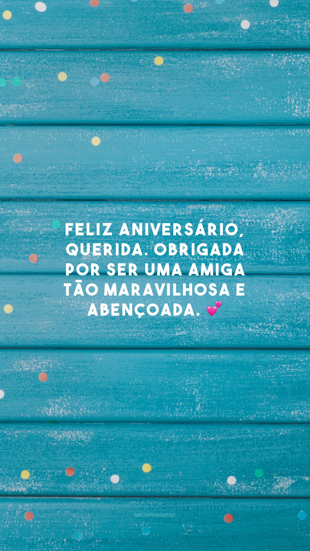 Feliz aniversário, querida. Obrigada por ser uma amiga tão maravilhosa e abençoada. 💕