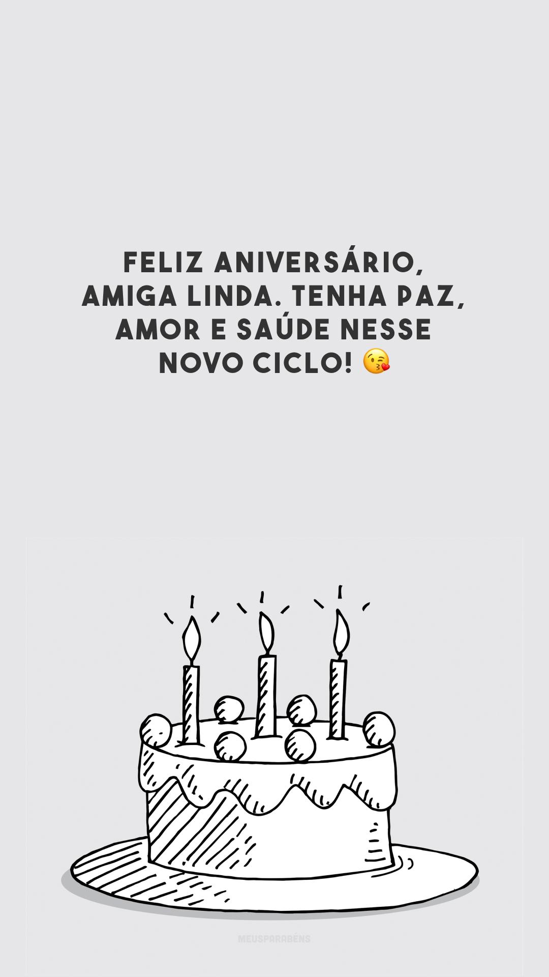 Feliz aniversário, amiga linda. Tenha paz, amor e saúde nesse novo ciclo! 😘