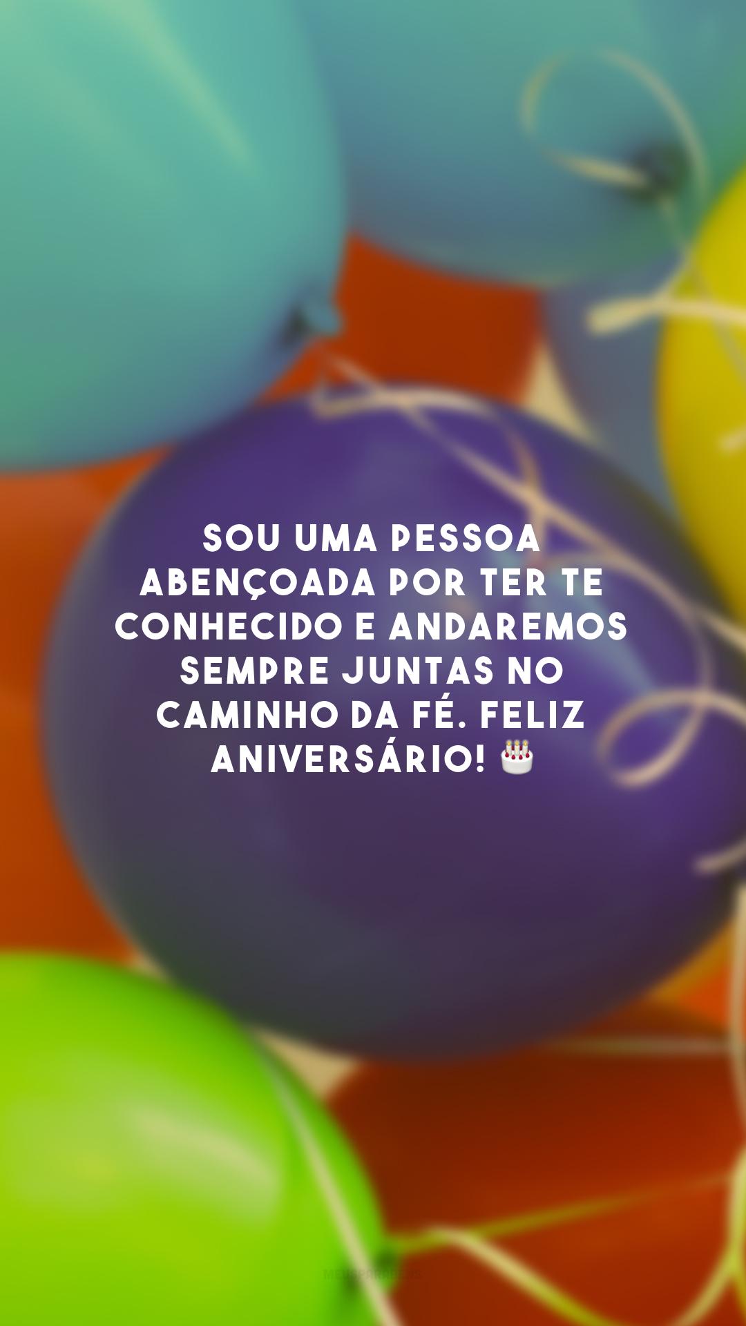 Sou uma pessoa abençoada por ter te conhecido e andaremos sempre juntas no caminho da fé. Feliz aniversário! 🎂