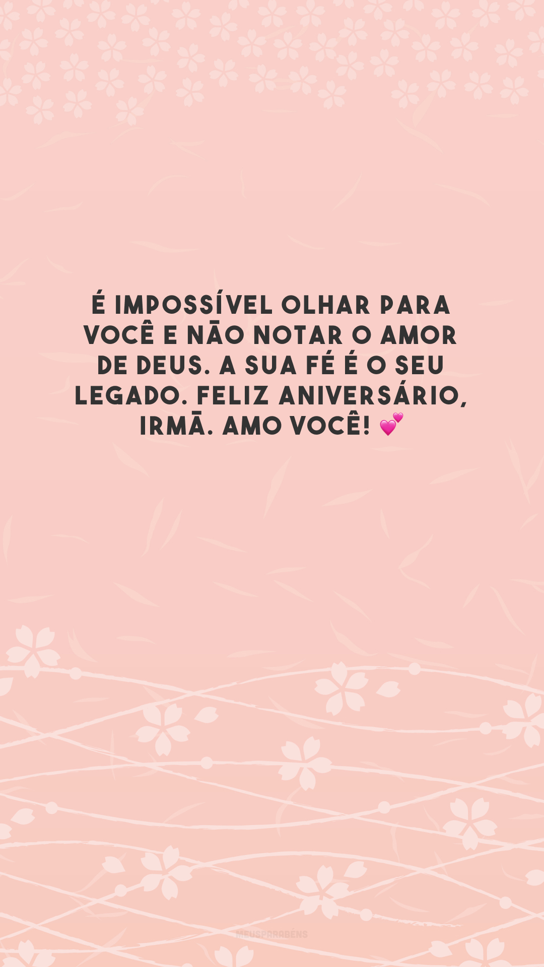 É impossível olhar para você e não notar o amor de Deus. A sua fé é o seu legado. Feliz aniversário, irmã. Amo você! 💕