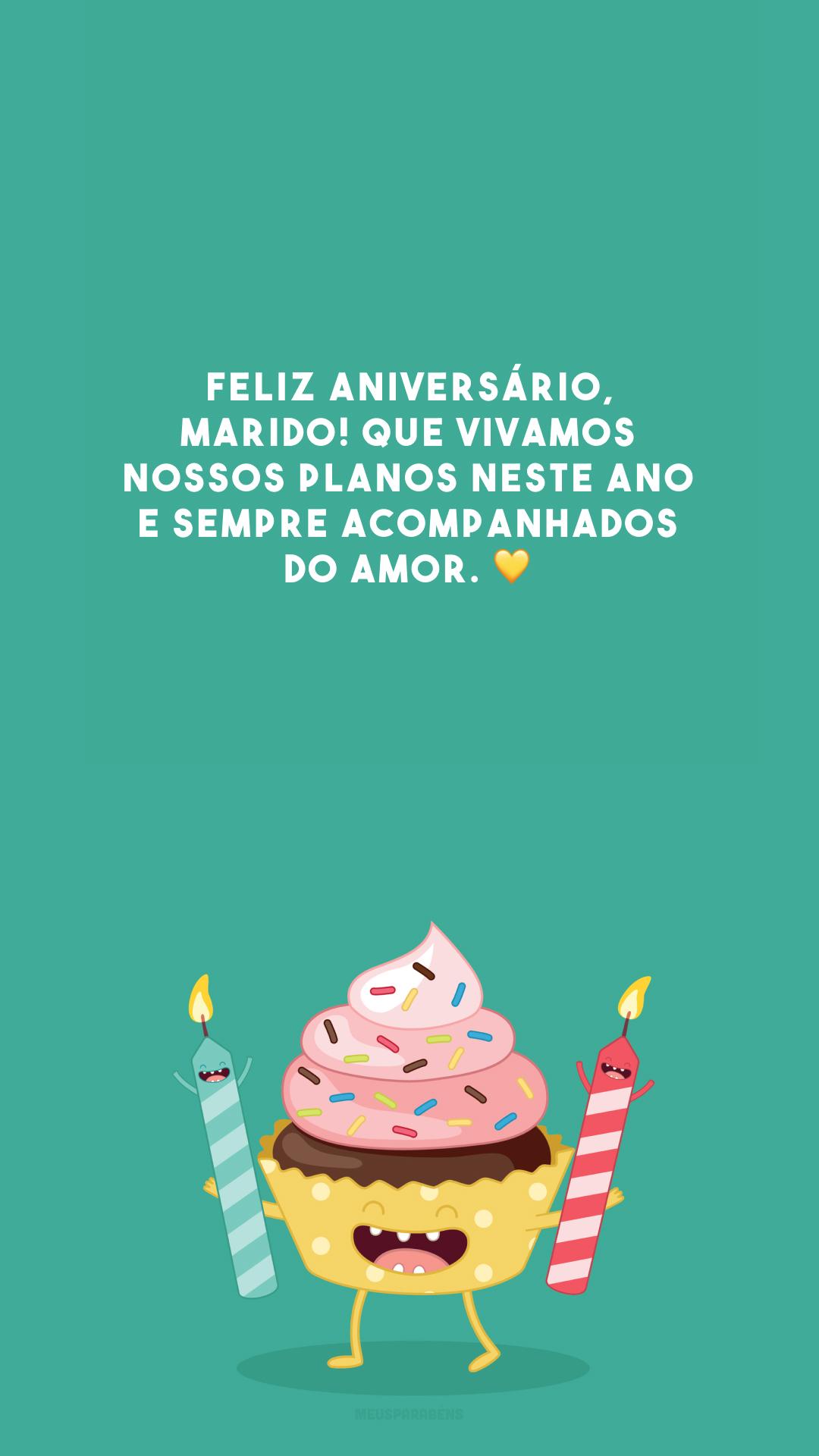 Feliz aniversário, marido! Que vivamos nossos planos neste ano e sempre acompanhados do amor. 💛