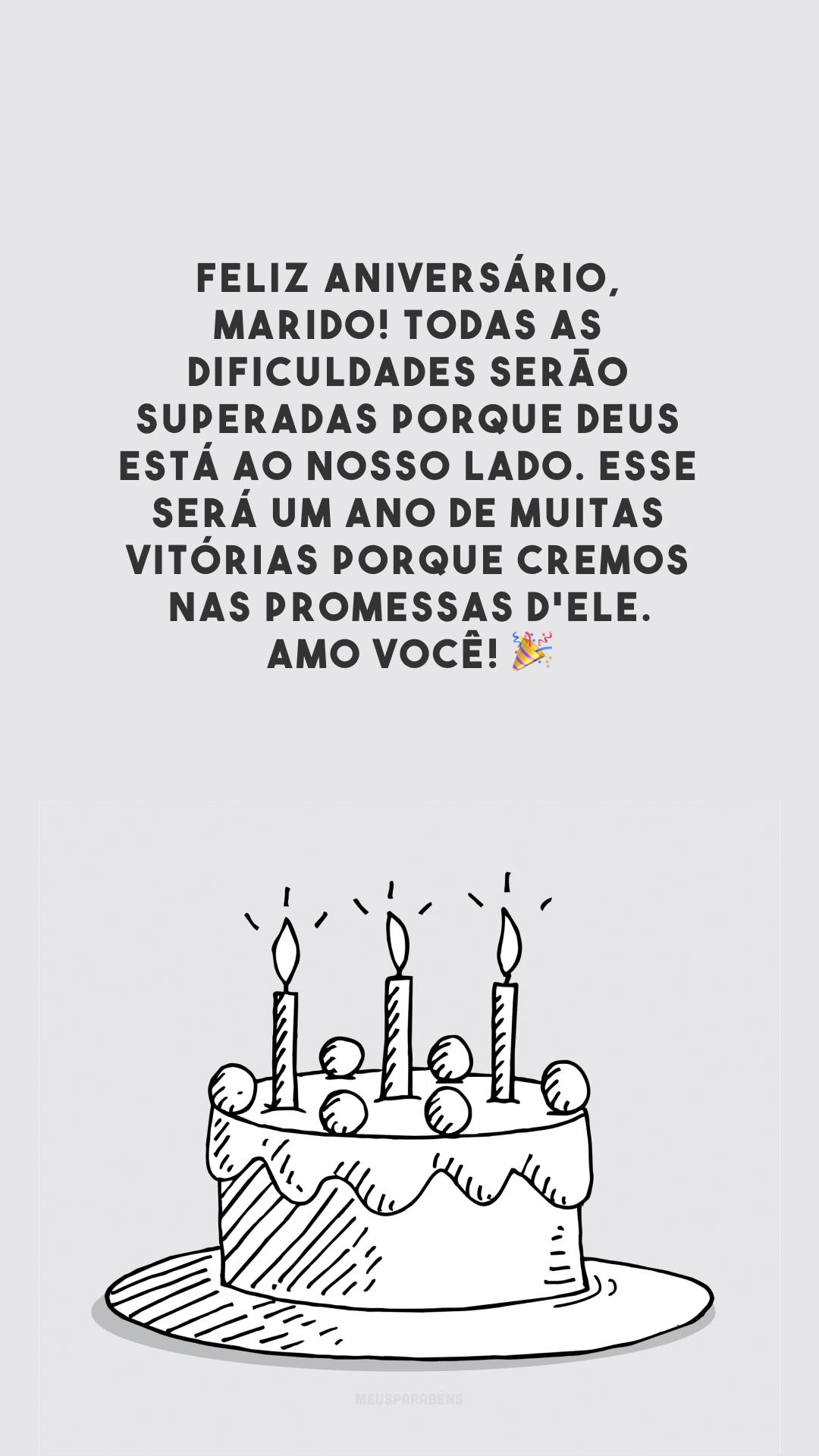 Feliz aniversário, marido! Todas as dificuldades serão superadas porque Deus está ao nosso lado. Esse será um ano de muitas vitórias porque cremos nas promessas d'Ele. Amo você! 🎉