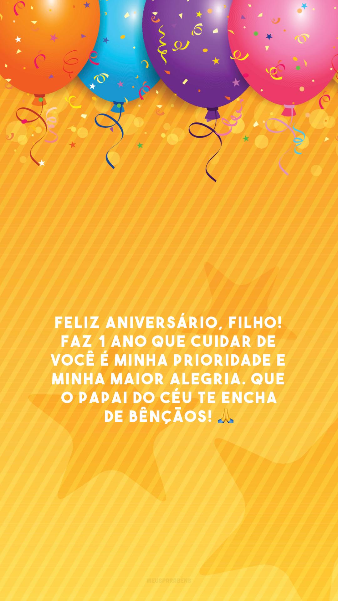 Feliz aniversário, filho! Faz 1 ano que cuidar de você é minha prioridade e minha maior alegria. Que o Papai do Céu te encha de bênçãos! 🙏