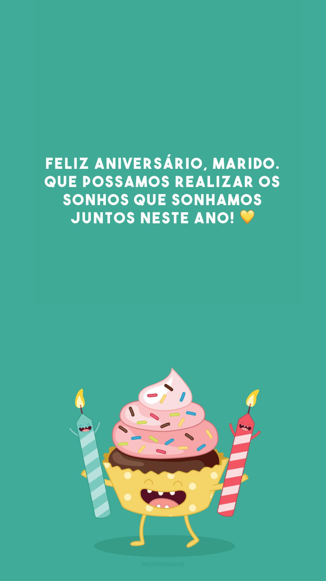 Feliz aniversário, marido. Que possamos realizar os sonhos que sonhamos juntos neste ano! 💛