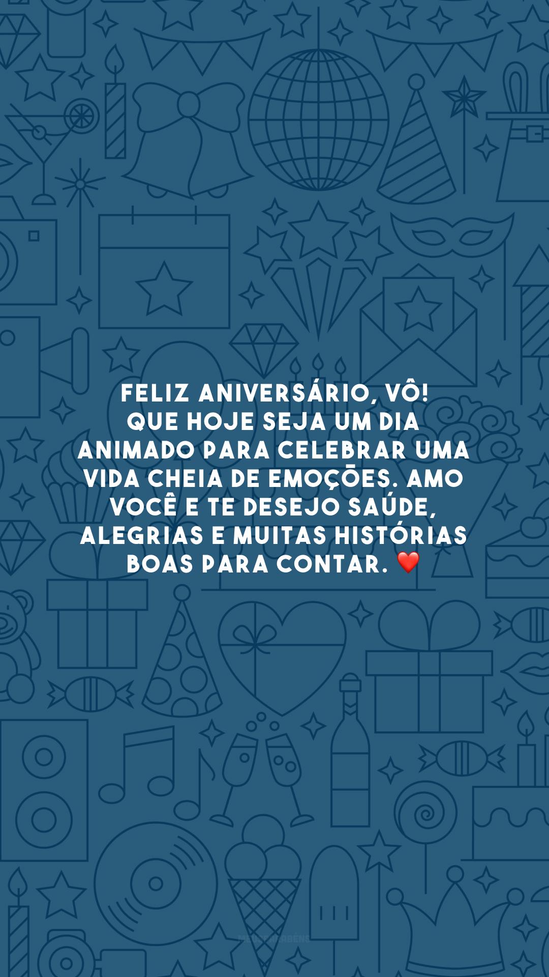 Feliz aniversário, vô! Que hoje seja um dia animado para celebrar uma vida cheia de emoções. Amo você e te desejo saúde, alegrias e muitas histórias boas para contar. ❤️