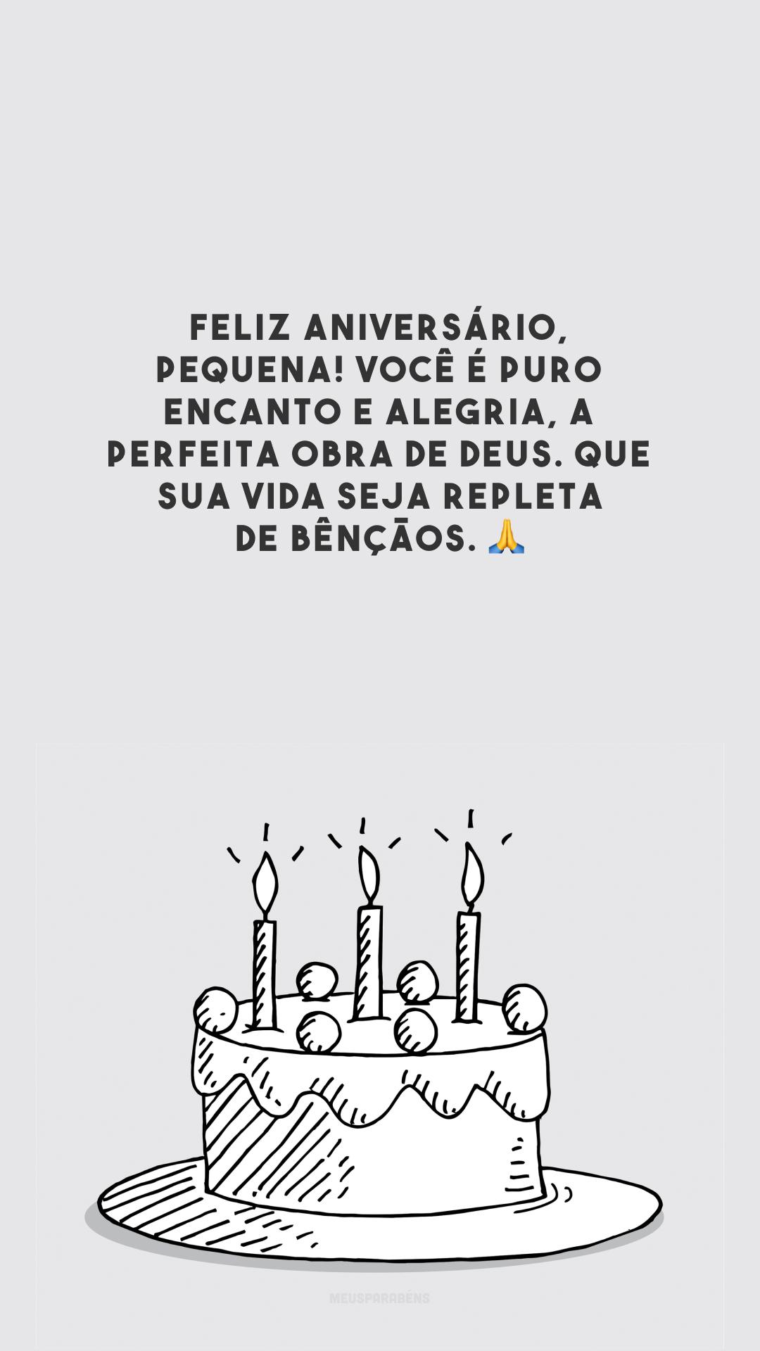 Feliz aniversário, pequena! Você é puro encanto e alegria, a perfeita obra de Deus. Que sua vida seja repleta de bênçãos. 🙏