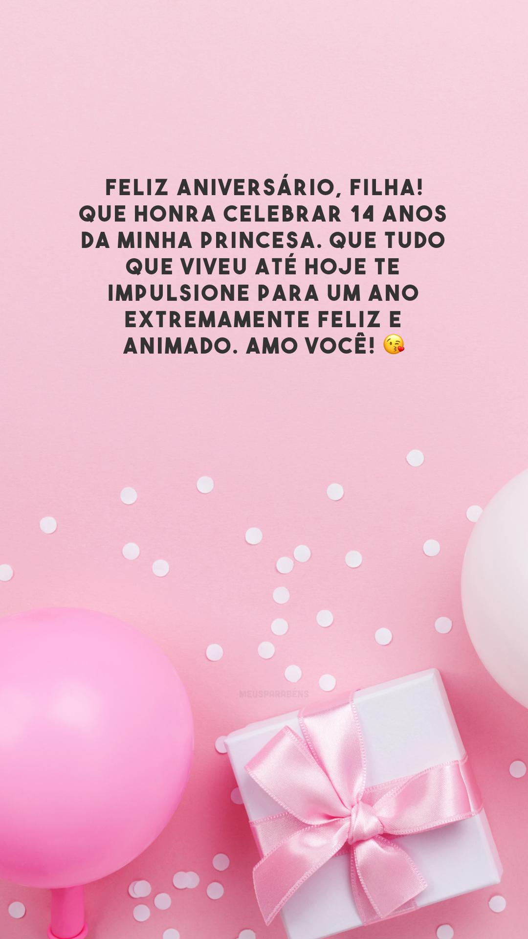Feliz aniversário, filha! Que honra celebrar 14 anos da minha princesa. Que tudo que viveu até hoje te impulsione para um ano extremamente feliz e animado. Amo você! 😘