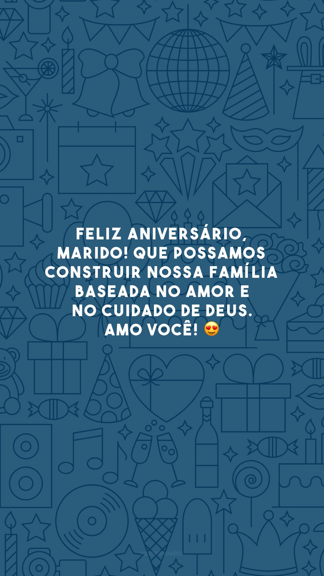 Feliz aniversário, marido! Que possamos construir nossa família baseada no amor e no cuidado de Deus. Amo você! 😍