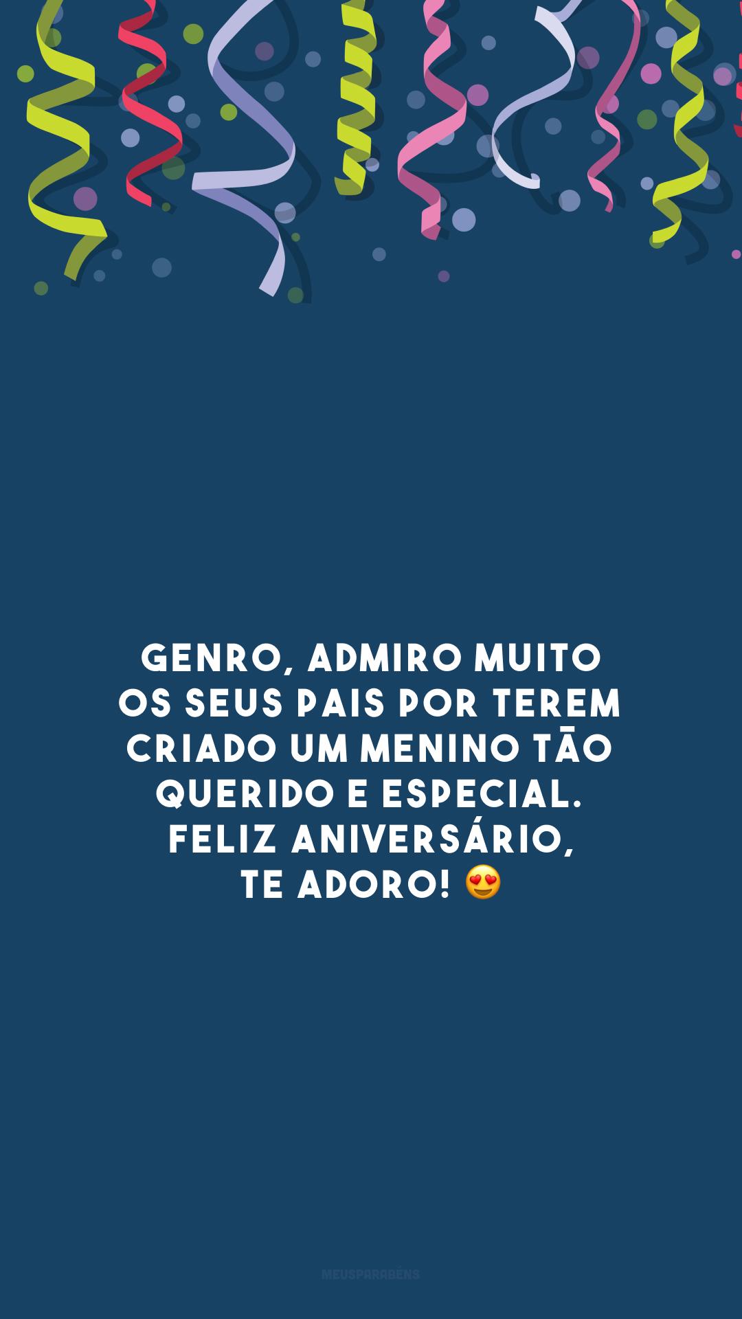 Genro, admiro muito os seus pais por terem criado um menino tão querido e especial. Feliz aniversário, te adoro! 😍