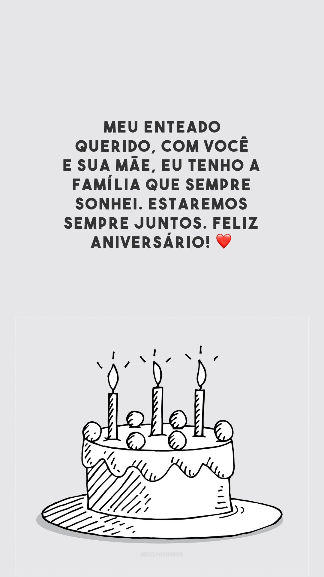 Meu enteado querido, com você e sua mãe, eu tenho a família que sempre sonhei. Estaremos sempre juntos. Feliz aniversário! ❤️