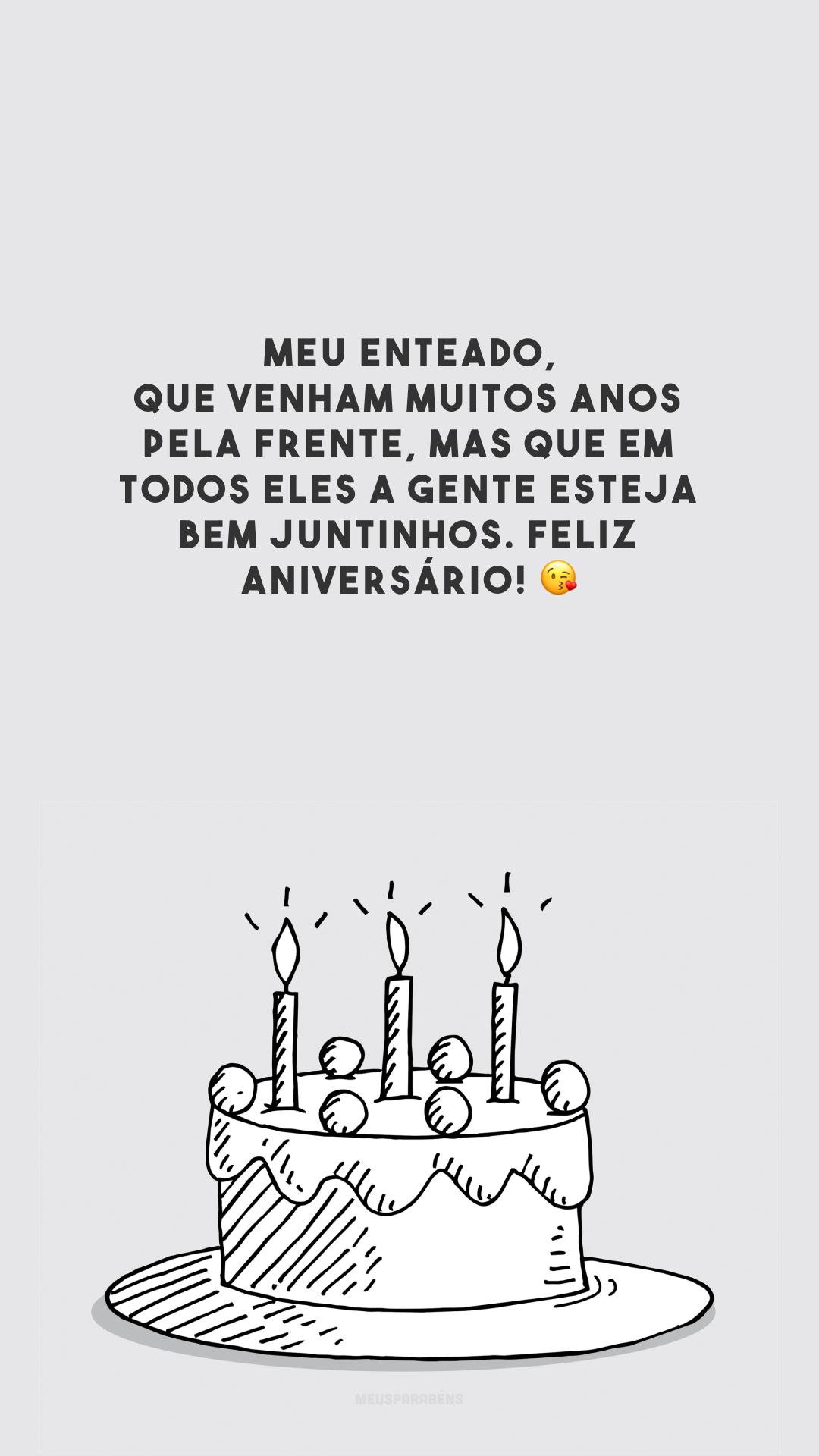 Meu enteado, que venham muitos anos pela frente, mas que em todos eles a gente esteja bem juntinhos. Feliz aniversário! 😘
