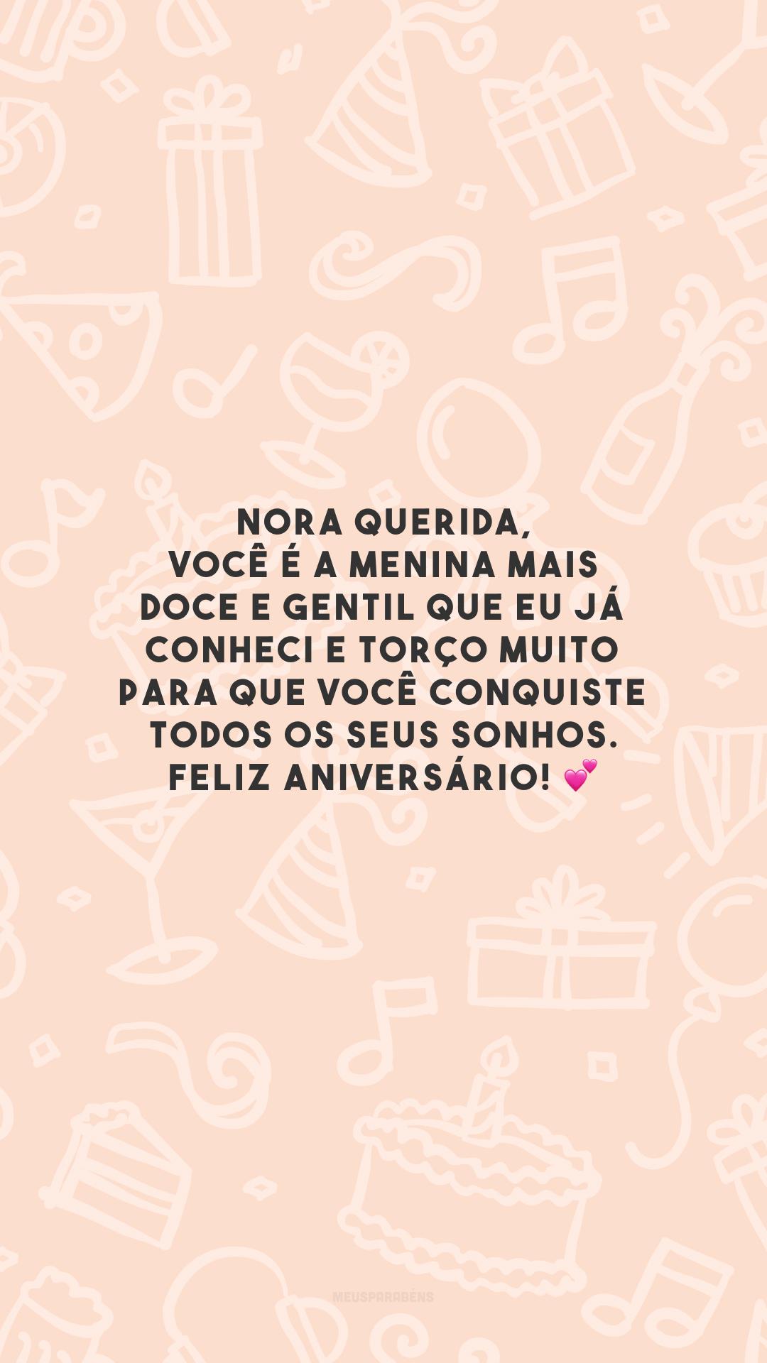 Nora querida, você é a menina mais doce e gentil que eu já conheci e torço muito para que você conquiste todos os seus sonhos. Feliz aniversário! 💕