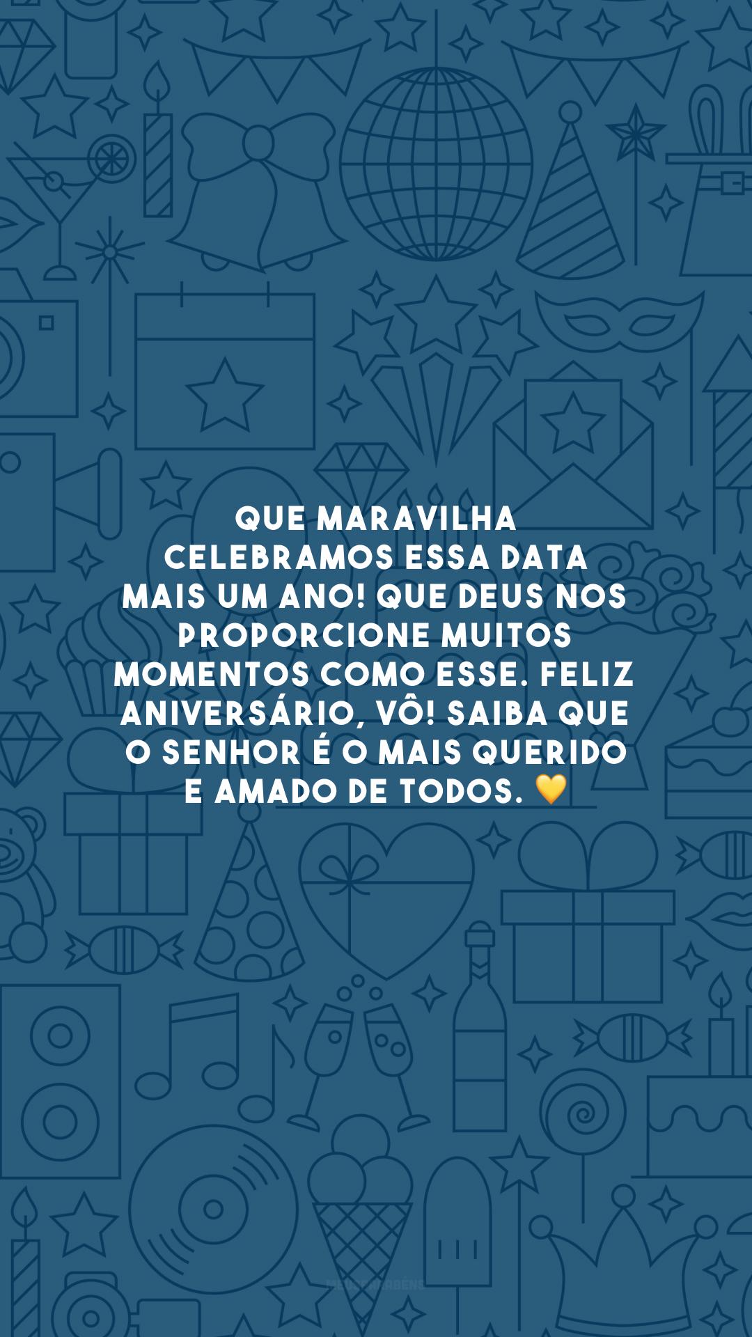 Que maravilha celebramos essa data mais um ano! Que Deus nos proporcione muitos momentos como esse. Feliz aniversário, vô! Saiba que o senhor é o mais querido e amado de todos. 💛